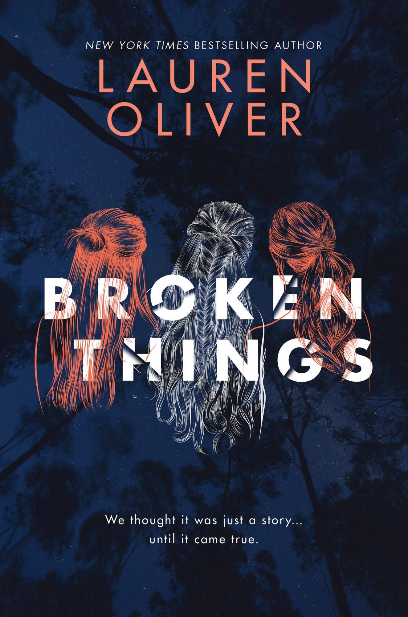 Broken Things by Lauren Oliver CR: Hodder & Stoughton