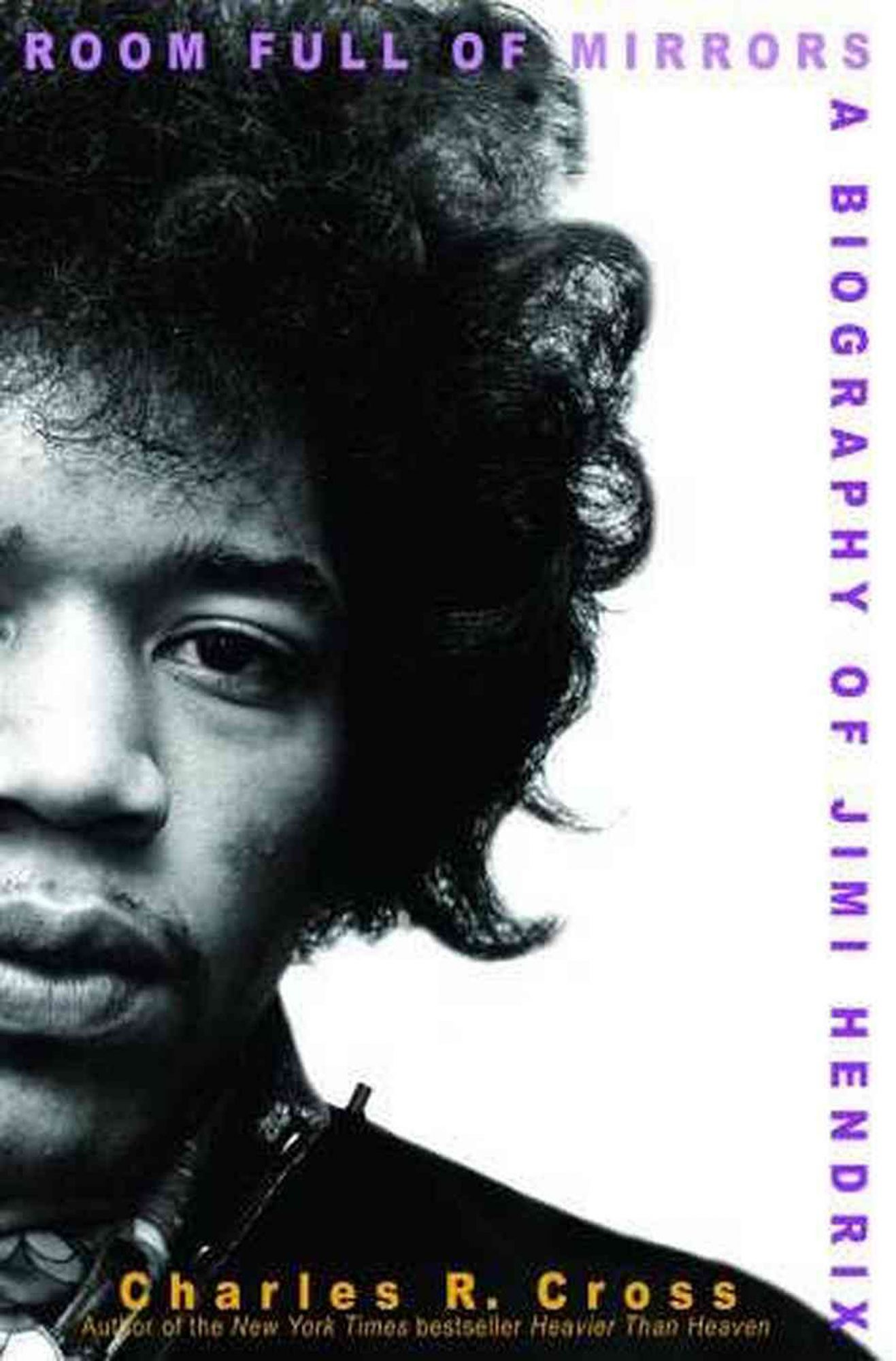 Room Full of Mirrors: A Biography of Jimi Hendrix by Charles R. Cross