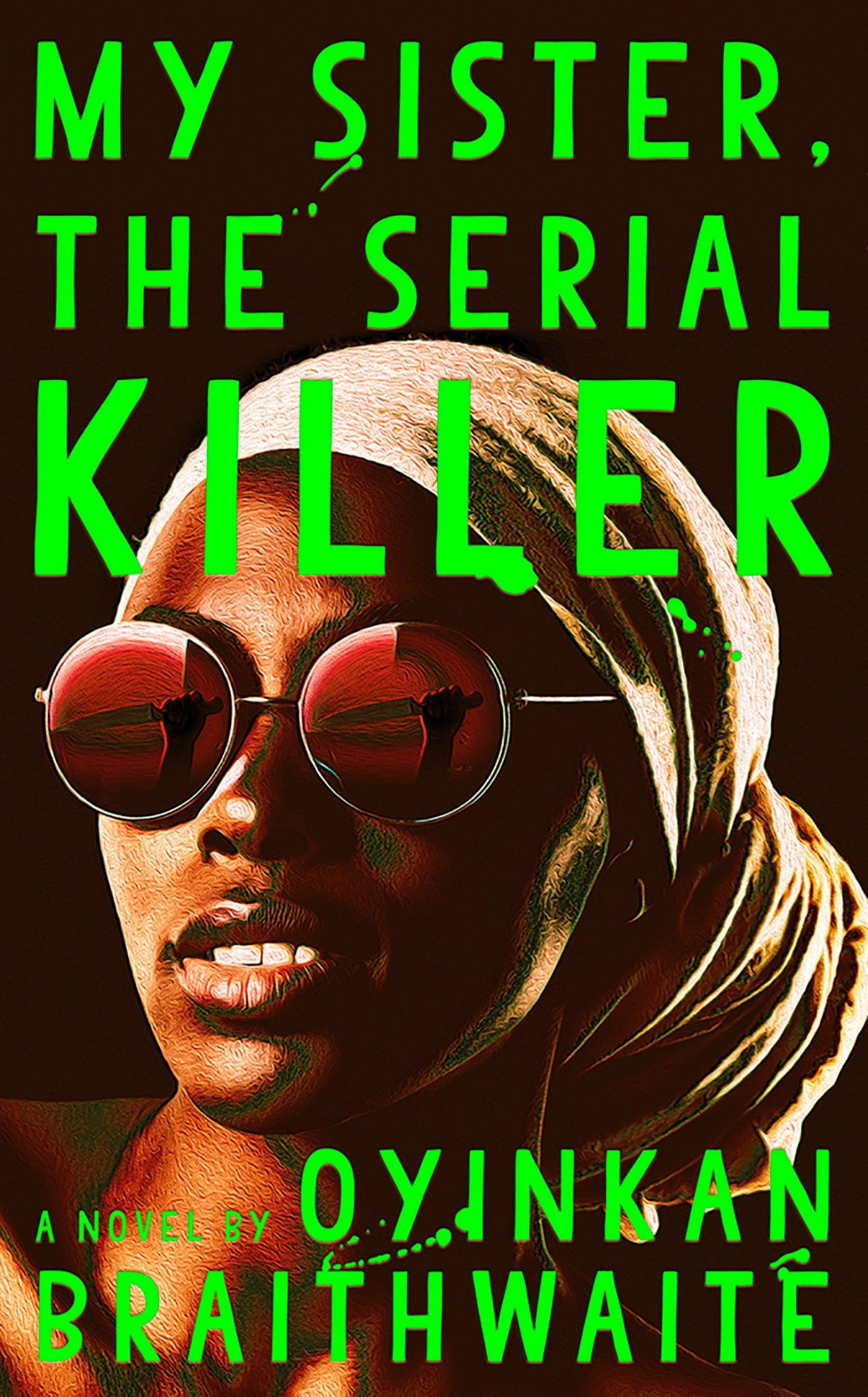 Oyinkan Braithwaite, My Sister, The Serial Killer CR: Doubleday