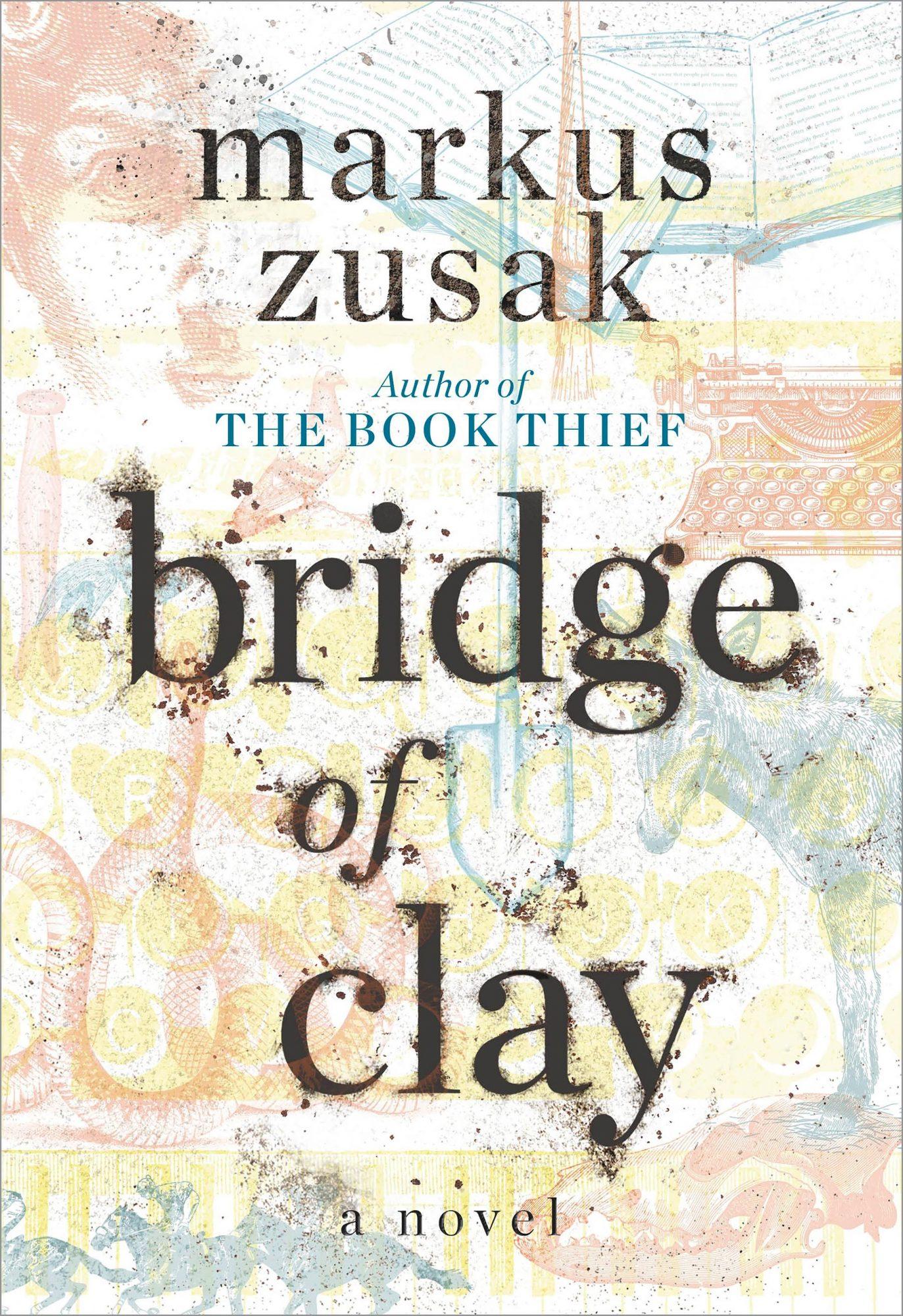 Bridge of Clayby Markus Zusak CR: Random House