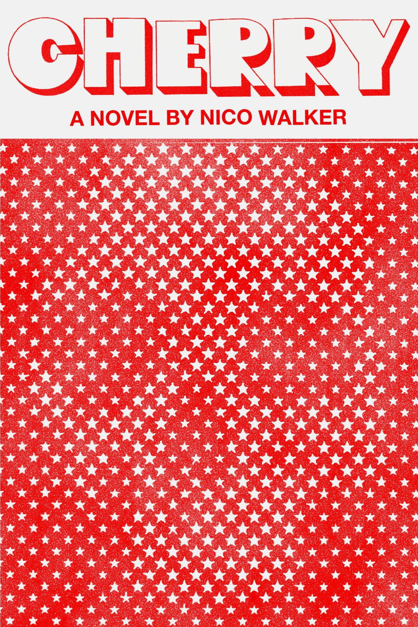 Cherry: A novel  by Nico Walker Knopf