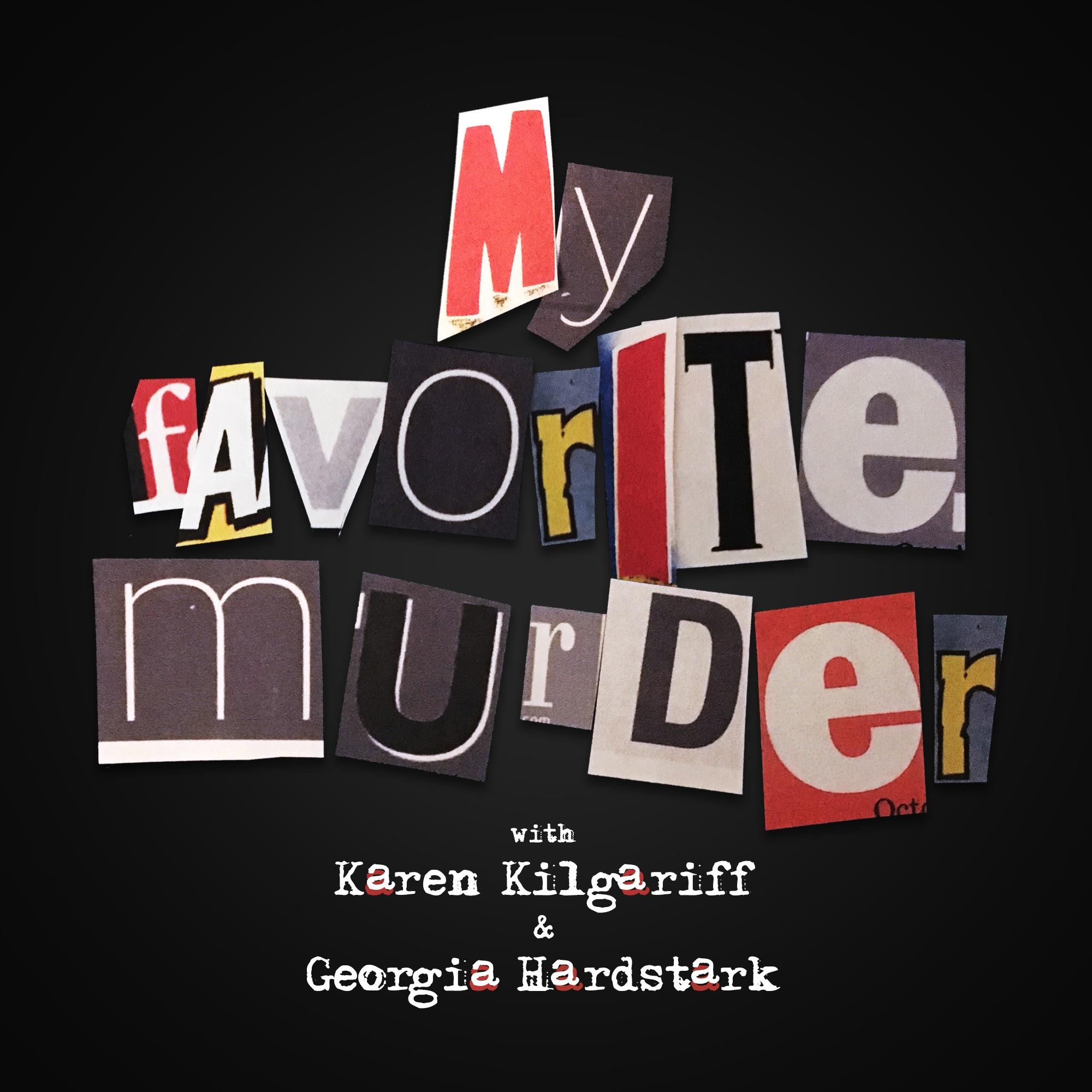 9. My Favorite Murder