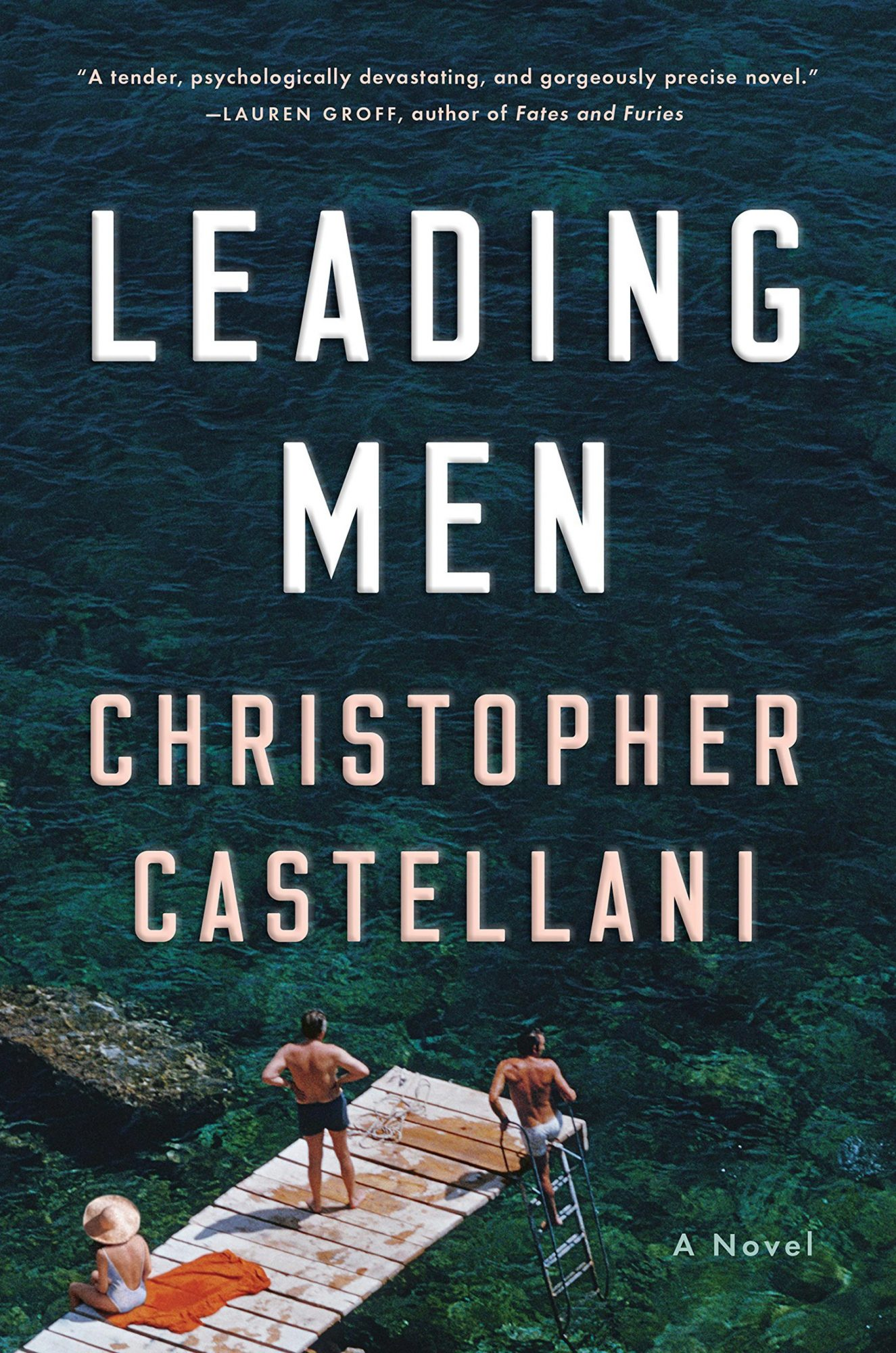 Christopher Castellani, Leading Men Publisher: Viking