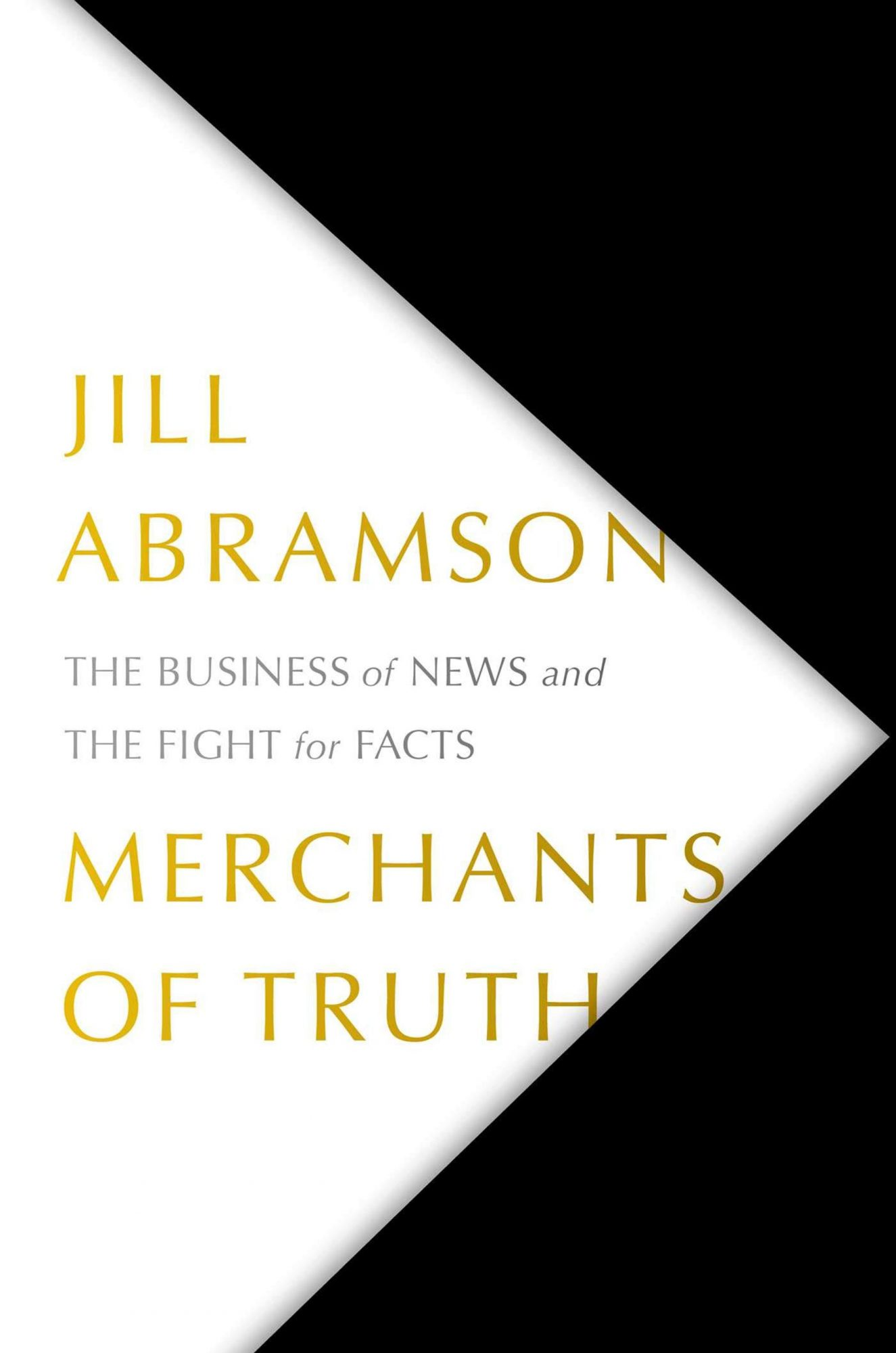 Jill Abramson, Merchants of TruthPublisher: Simon & Schuster