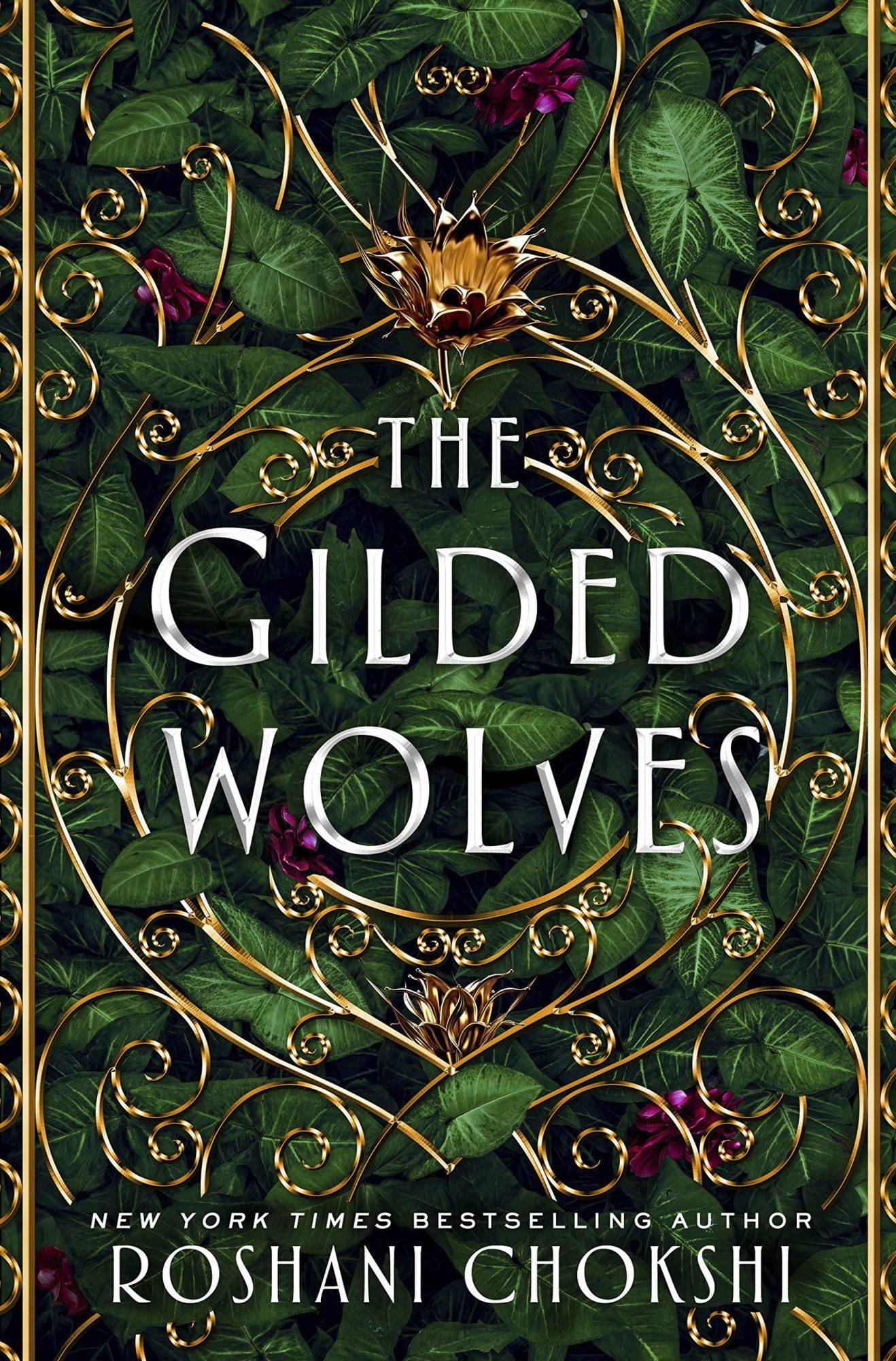 The Gilded Wolves by Roshani Chokshi CR: Wednesday Books