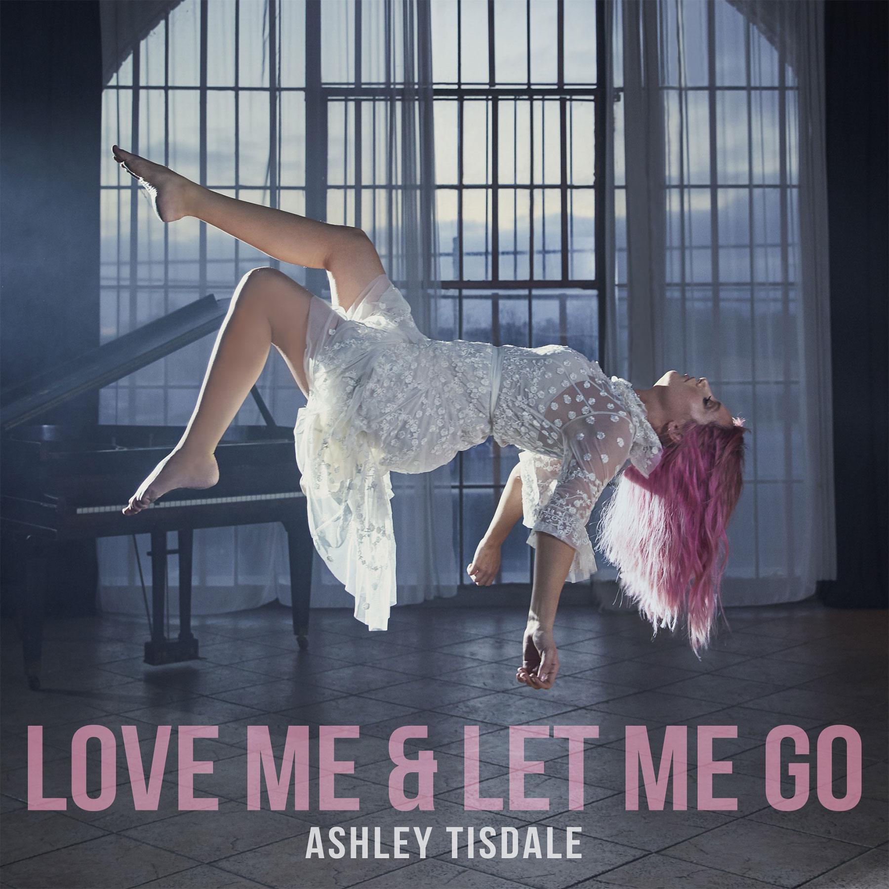 Ashley Tisdale'Love Me & Let Me Go' single coverCR: Big Noise Records
