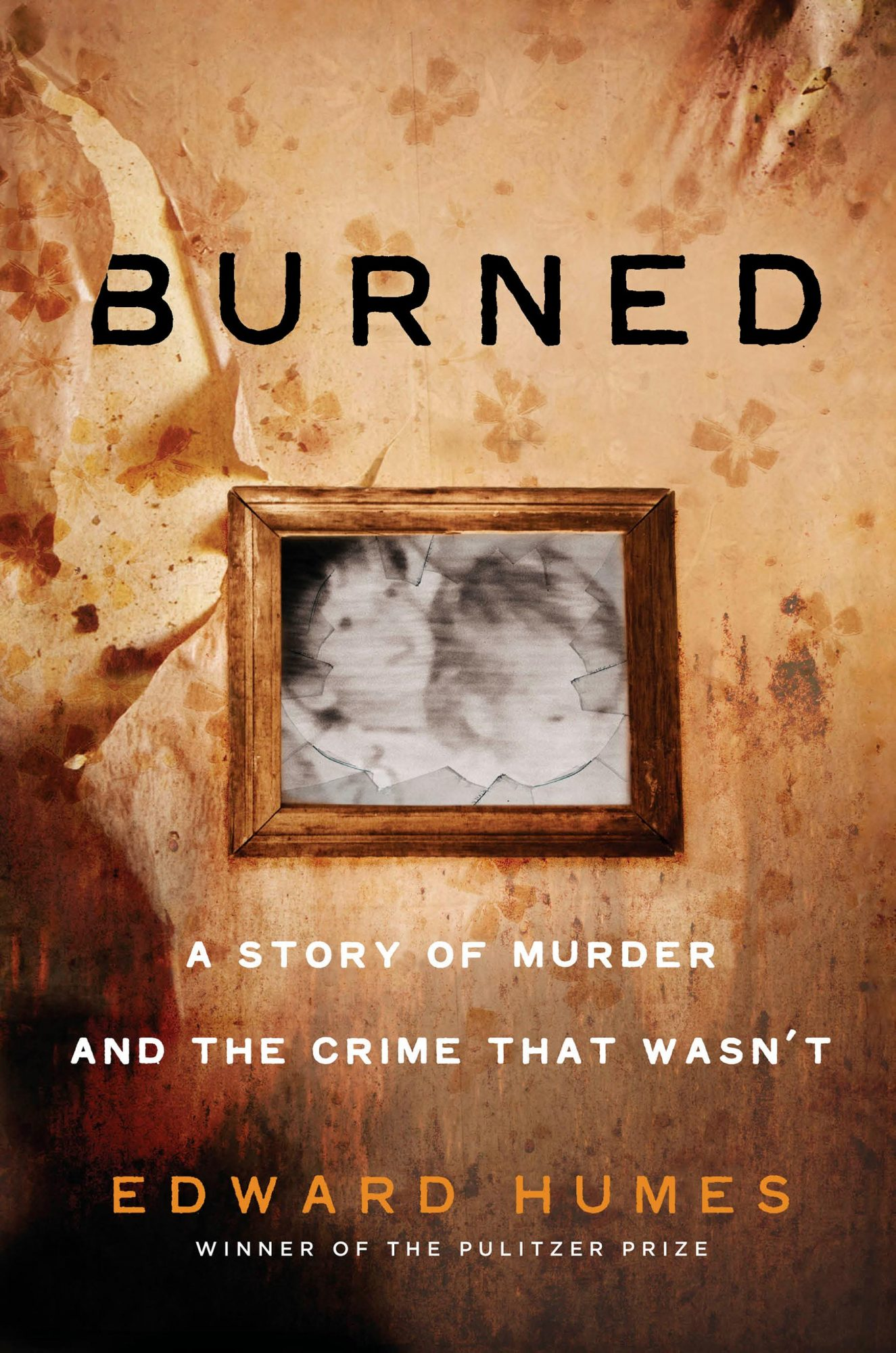 Burned, by Edward Humes