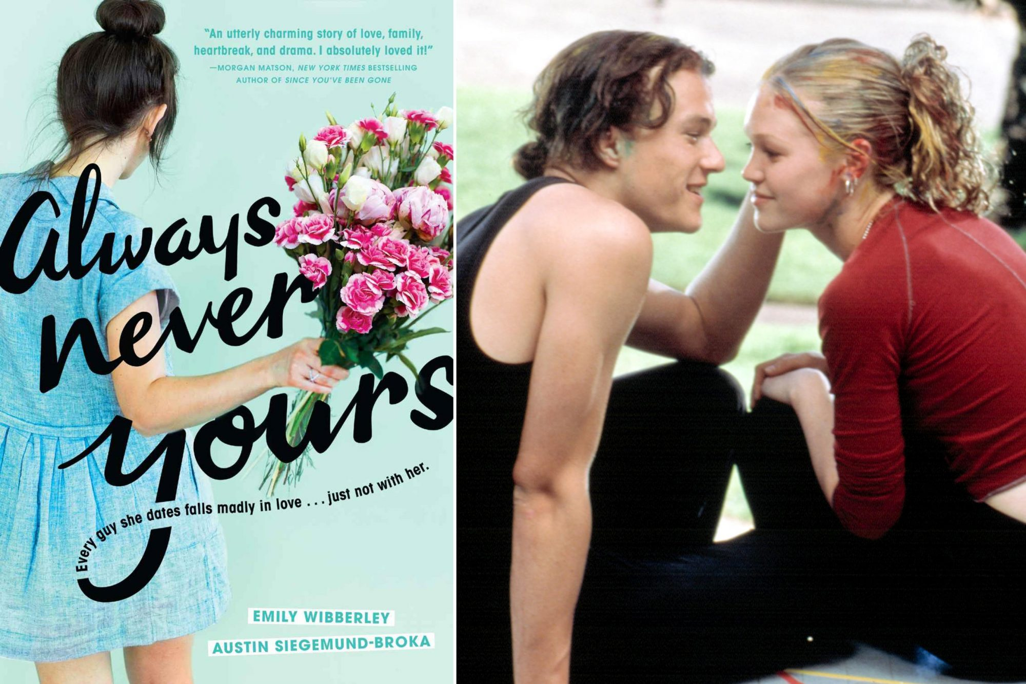 Read Always Never Yours by Emily Wibberley and Austin Siegemund-Broka; Watch 10 Things I Hate About You (1999)