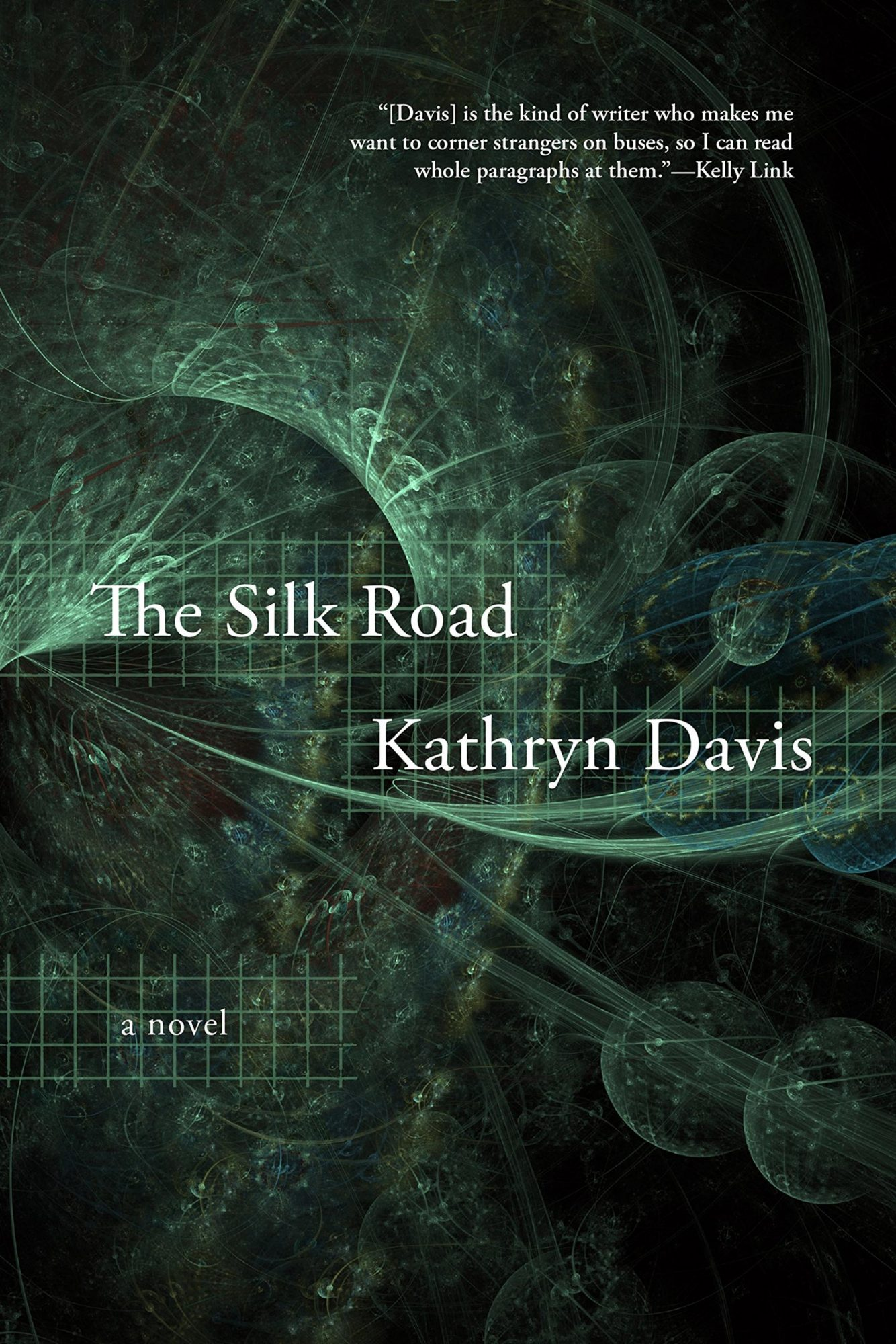 Kathryn Davis, The Silk RoadPublisher: Graywolf Press