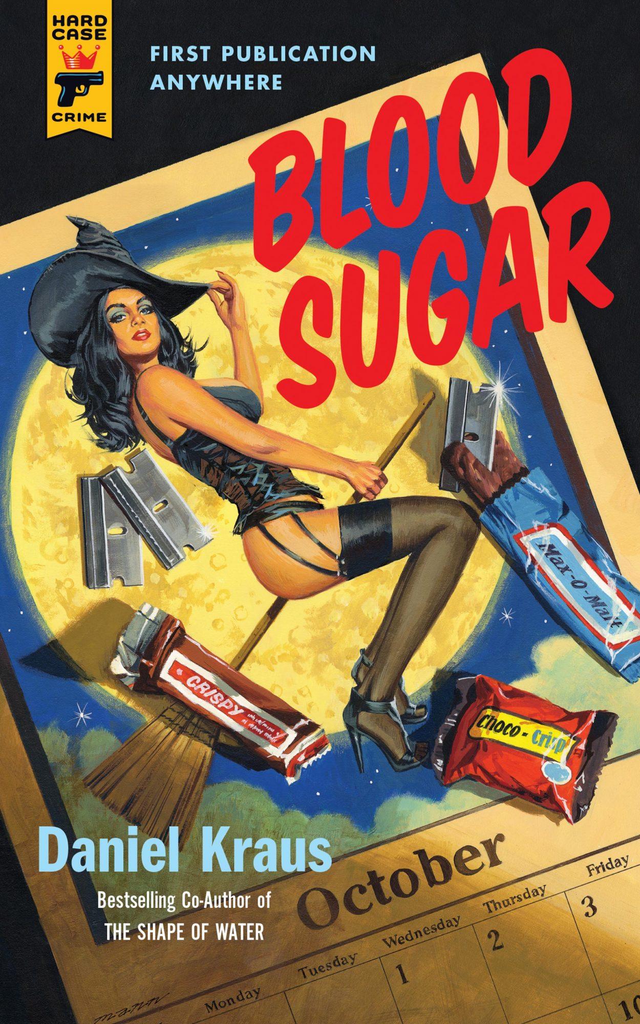 Blood Sugar by Daniel KrausCR: Hard Case Crime