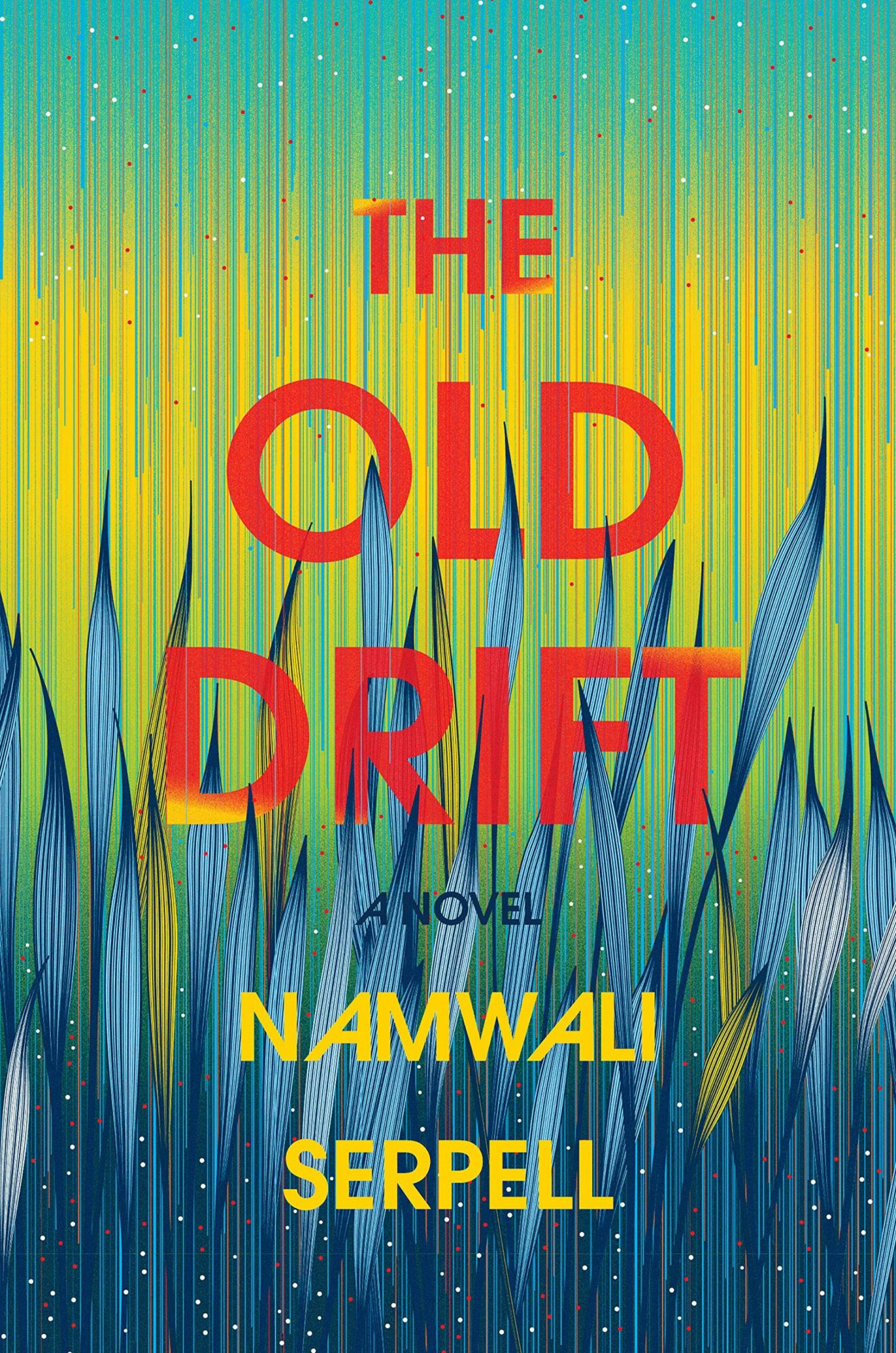 The Old Drift by Namwali SerpellPublisher: Hogarth