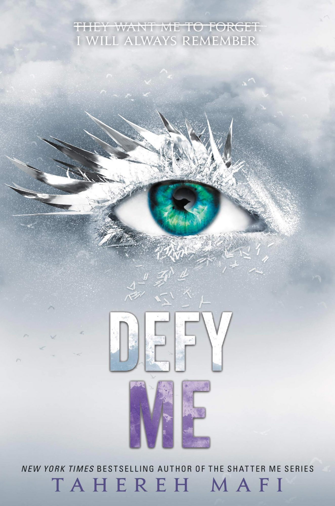 Defy Me (Shatter Me) by Tahereh Mafi Publisher: HarperCollins
