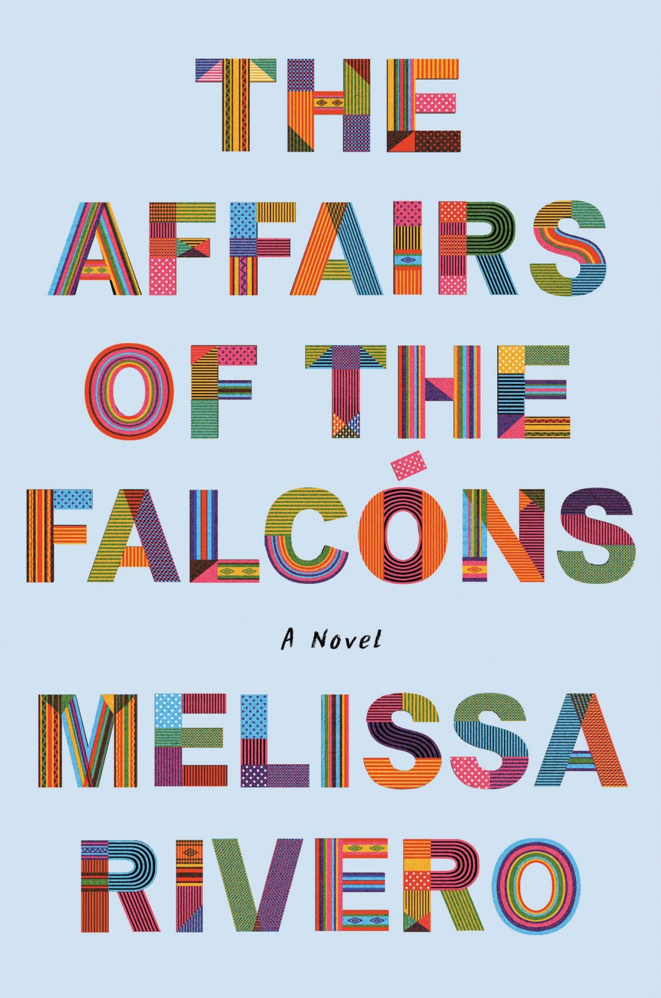 The Affairs of the Falcons by Melissa RiveroPublisher: Ecco