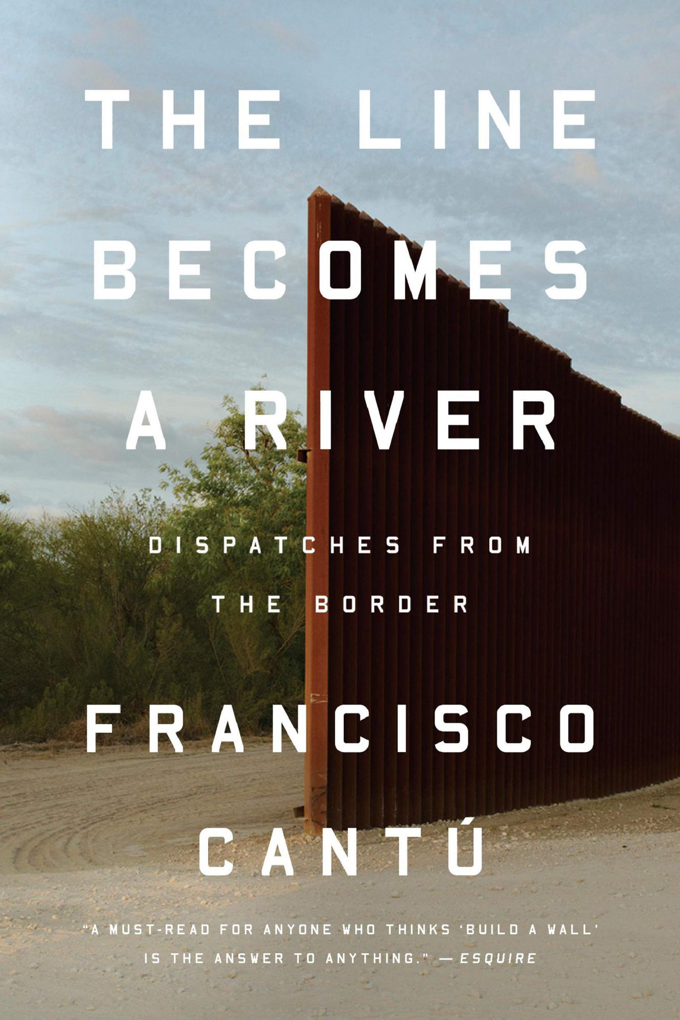 The Line Becomes a River, by Francisco Cantú