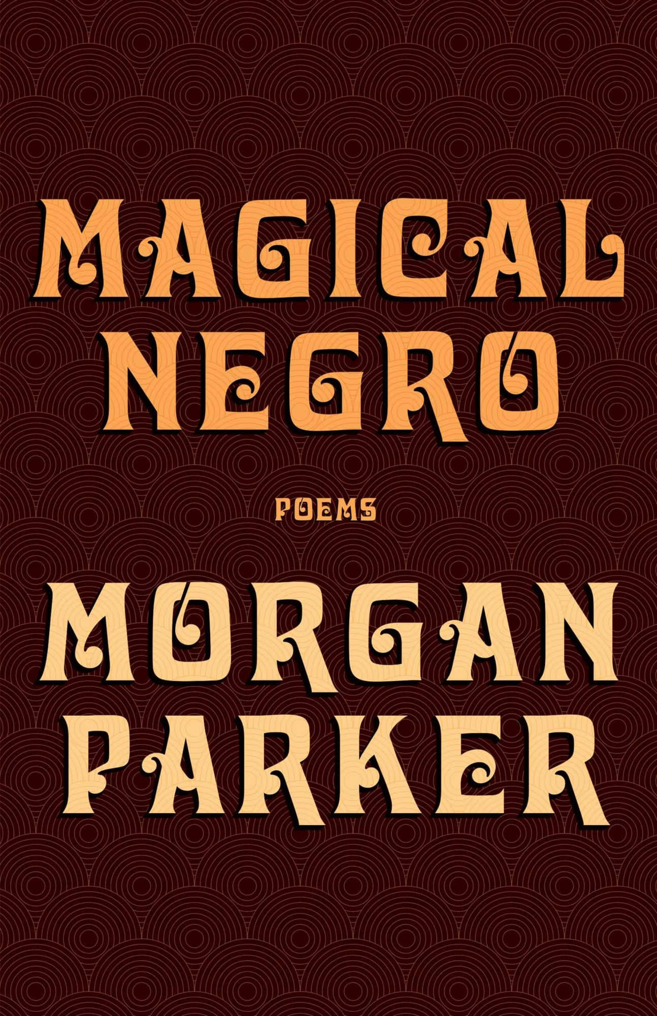 Magical Negro by Morgan ParkerPublisher: Tin House Books