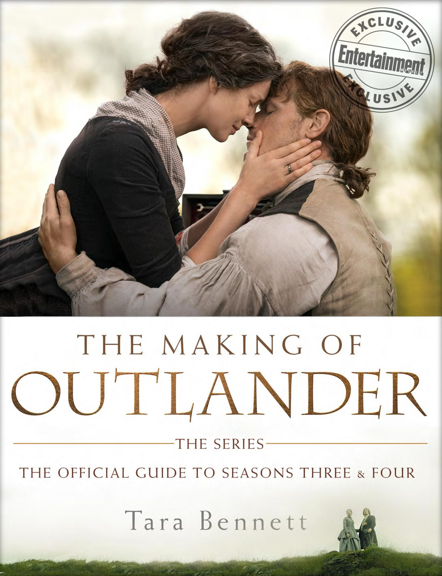 The Making of Outlander: The Series: The Official Guide to Seasons Three & Four by Tara Bennett CR: Random House