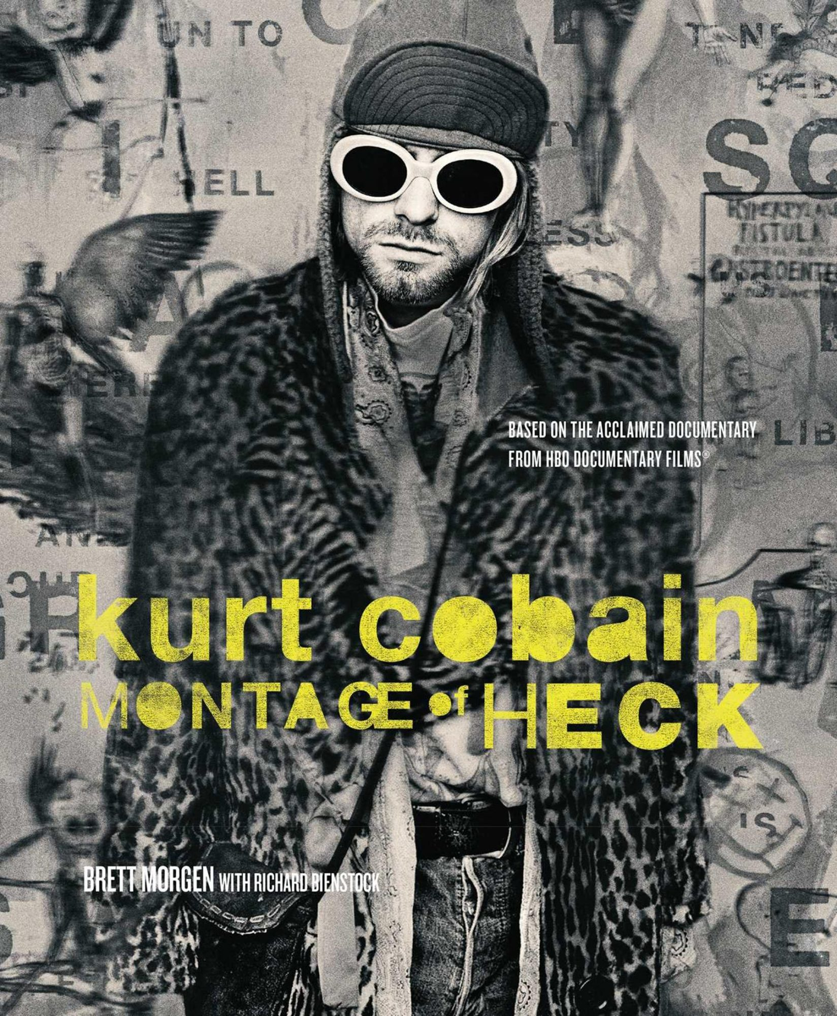 Kurt Cobain: Montage of Heck by Brett Morgen Publisher: Insight Editions
