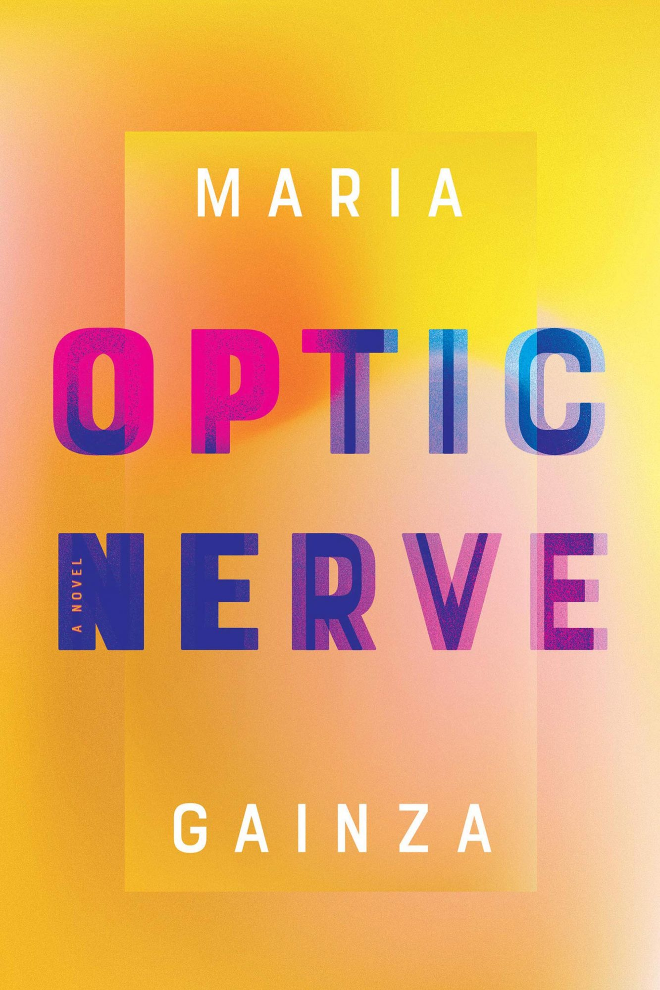 Optic Nerve by Maria GainzaPublisher: Catapult