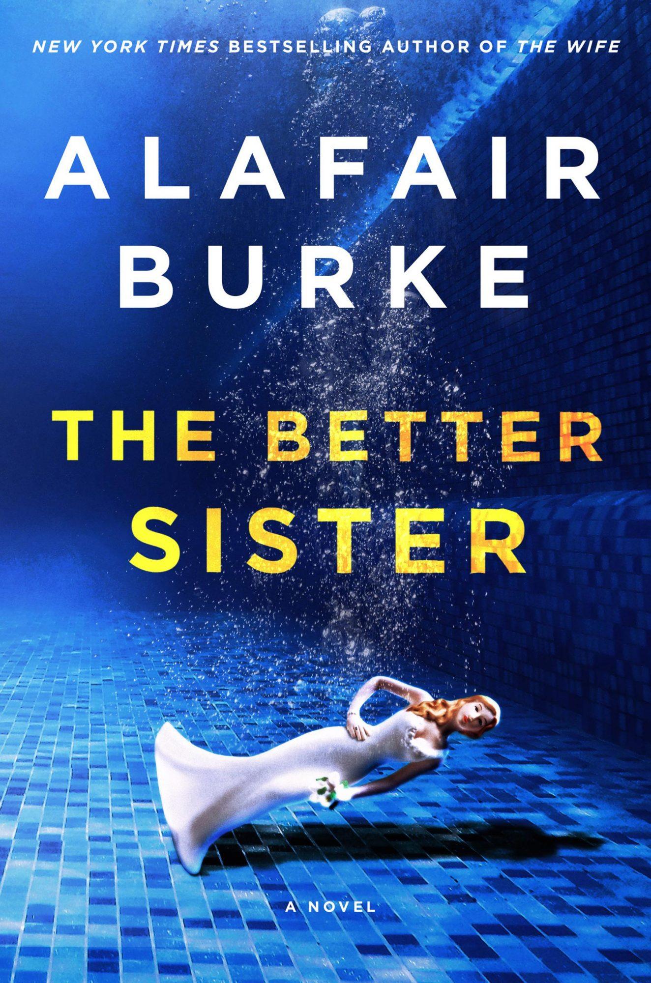 The Better Sister: A Novel by Alafair Burke Publisher: Harper