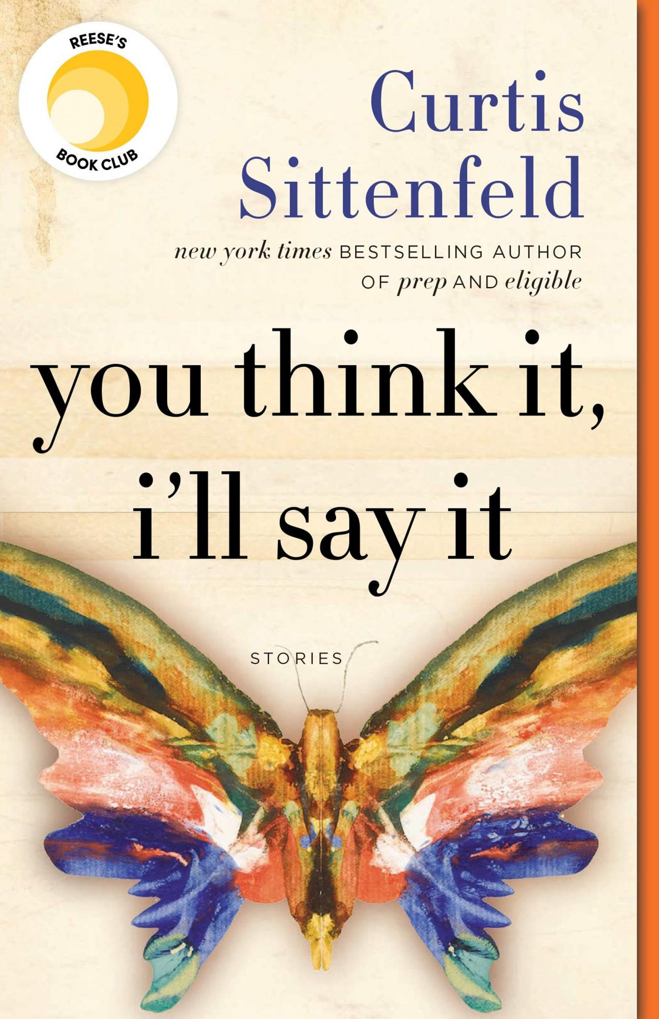 You Think It, I'll Say It, by Curtis Sittenfeld