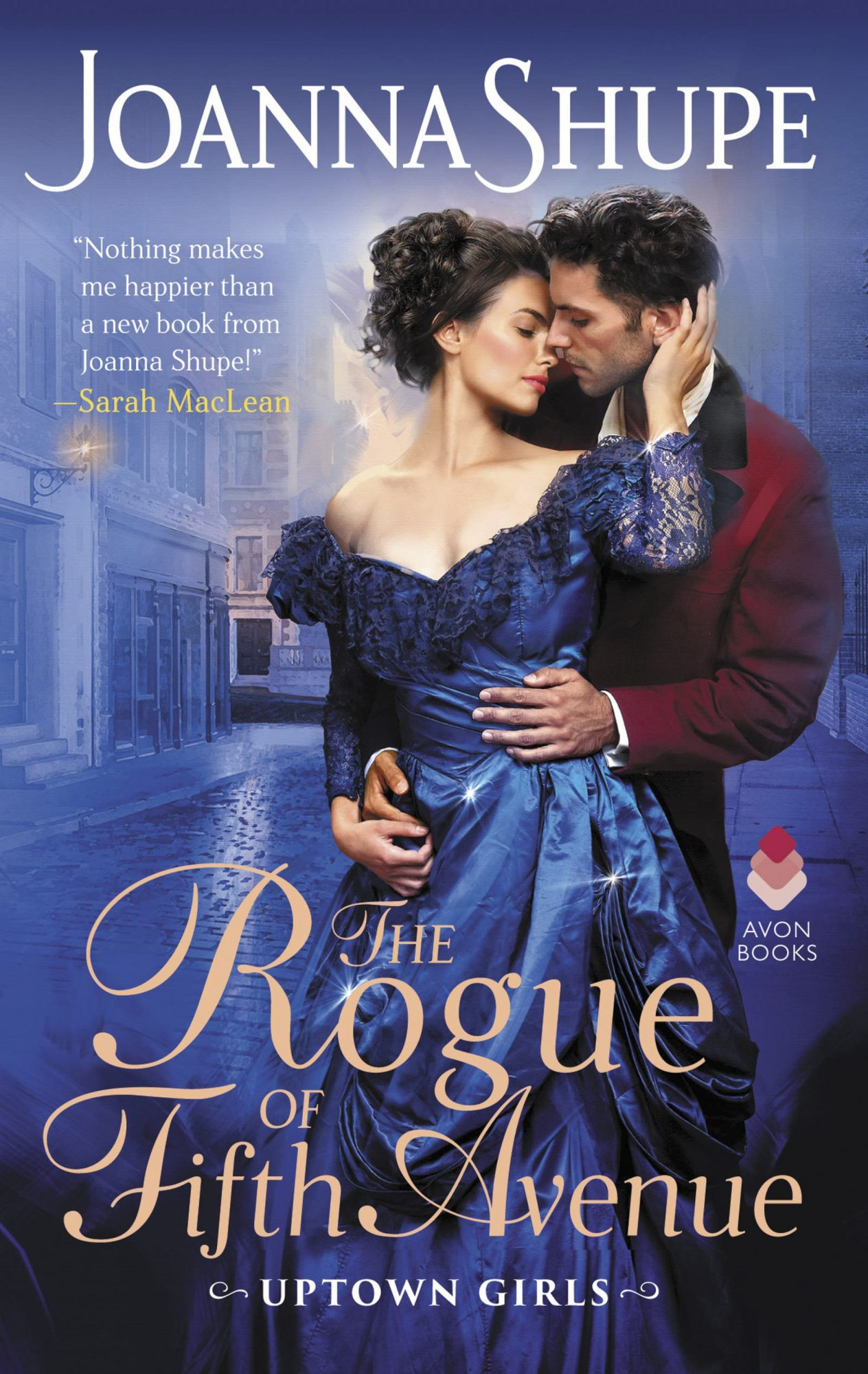 The Rogue of Fifth Avenue (Uptown Girls, #1) by Joanna Shupe CR: Avon