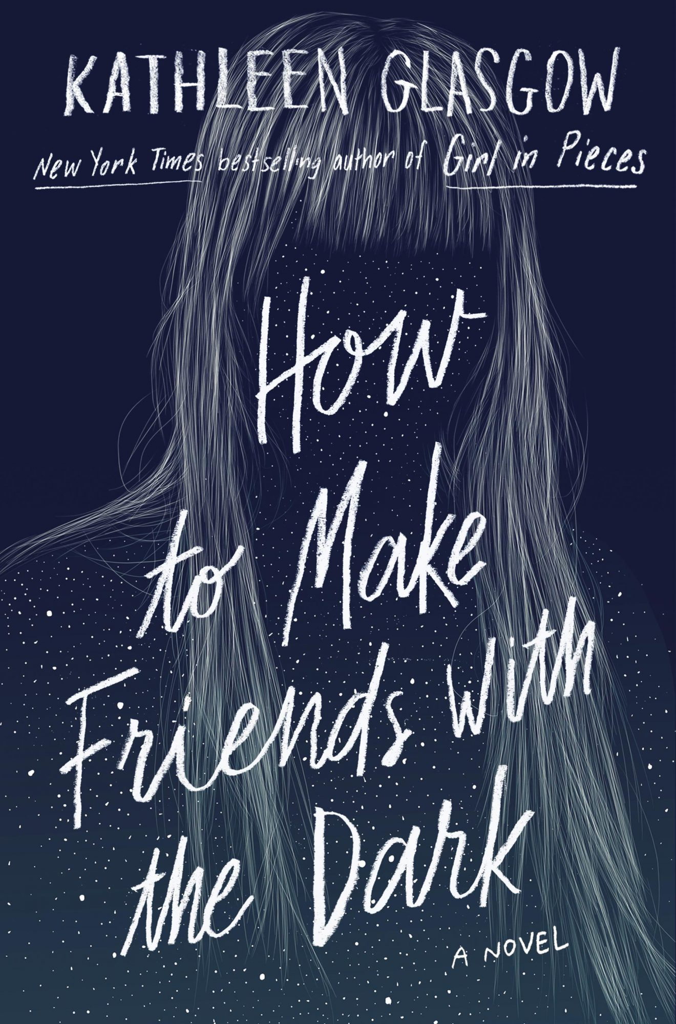 How to Make Friends With the Dark by Kathleen Glasgow CR: Delacorte Press