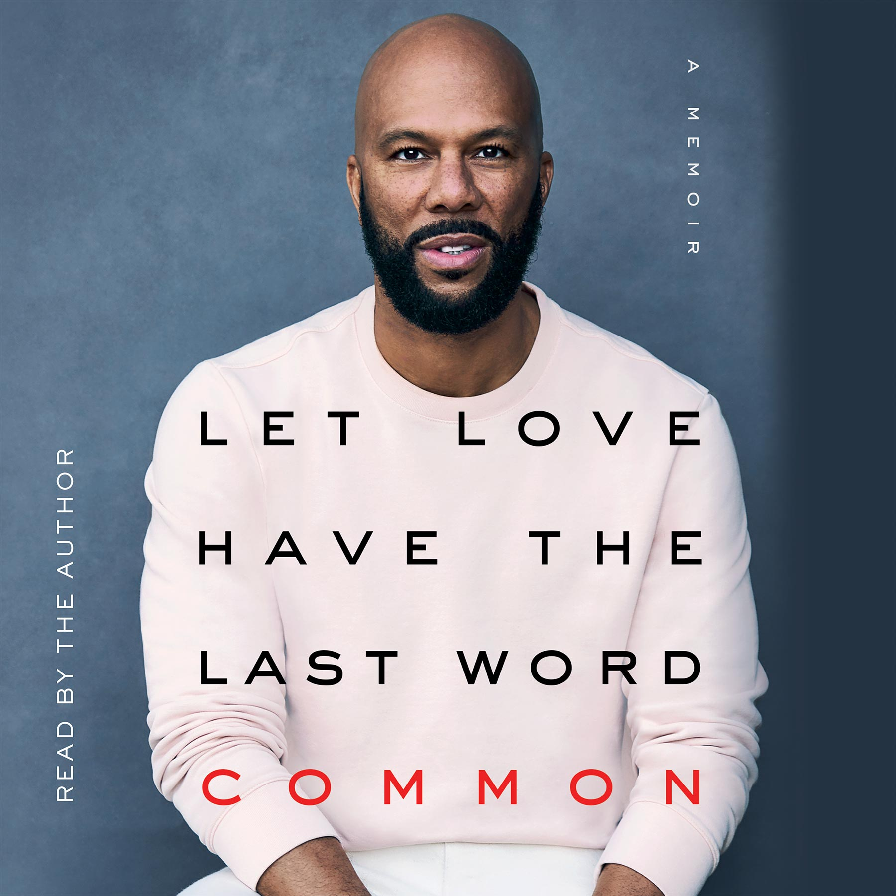 Let Love Have The Last Word by Common CR: Simon & Schuster