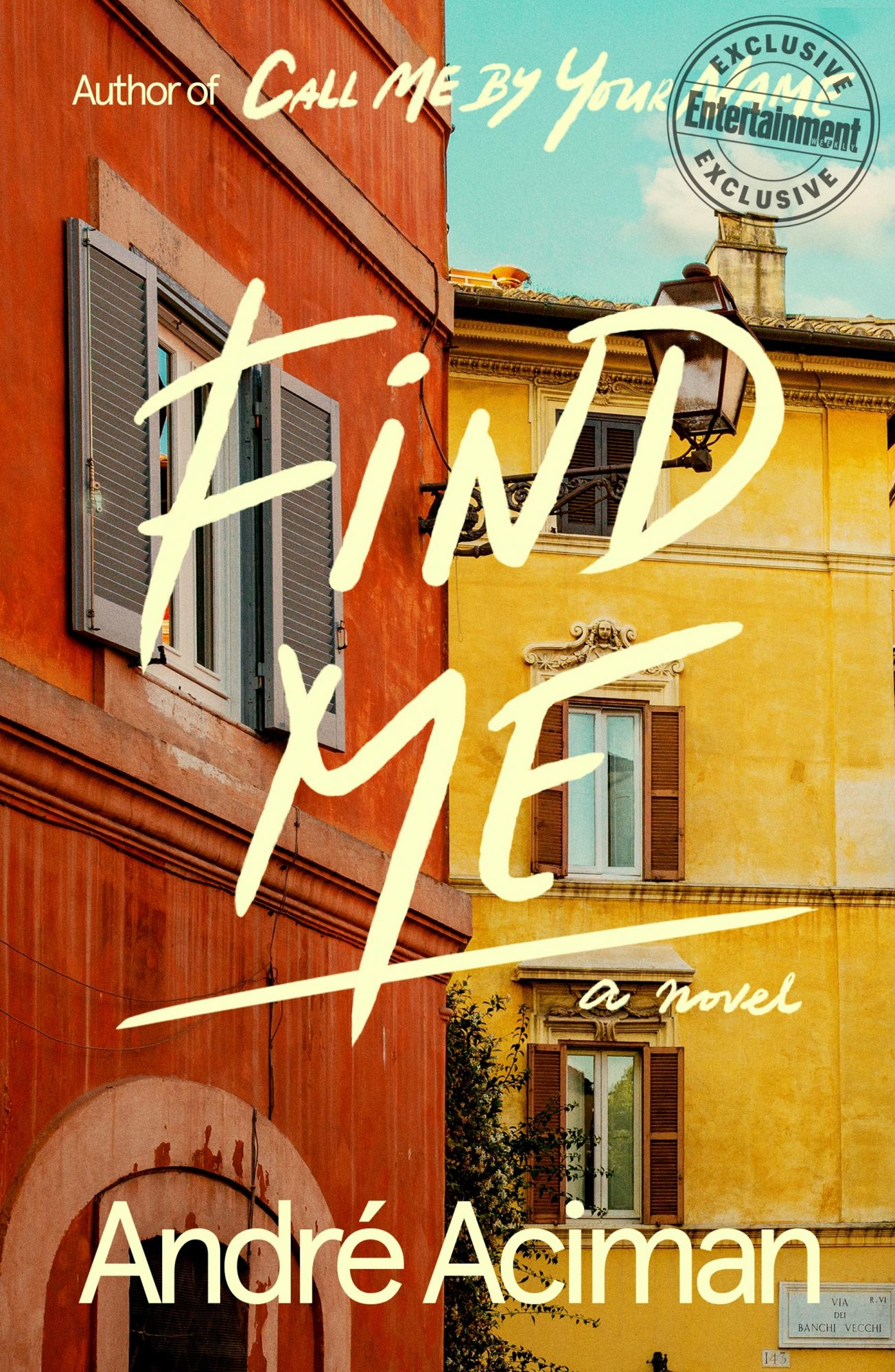 Find Me: A Novel by André Aciman CR: FSG