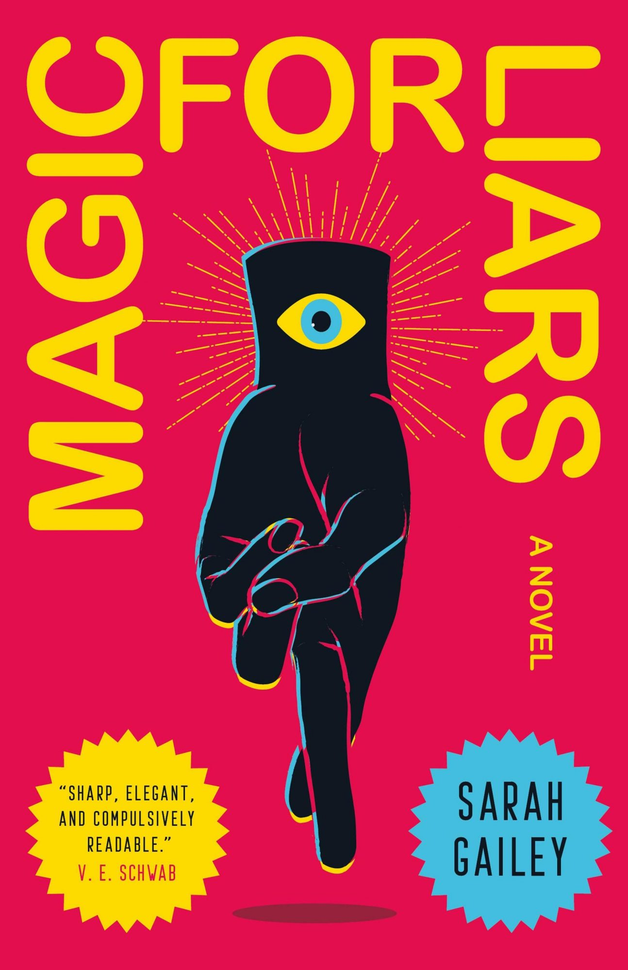 Magic for Liars by Sarah GaileyPublisher: Tor Books