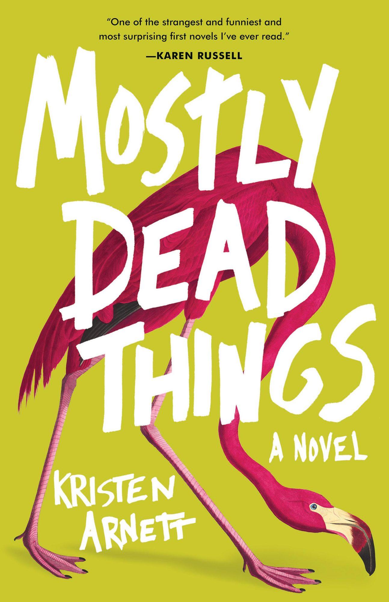 Mostly Dead Things (2019)Author: Kristen Arnett