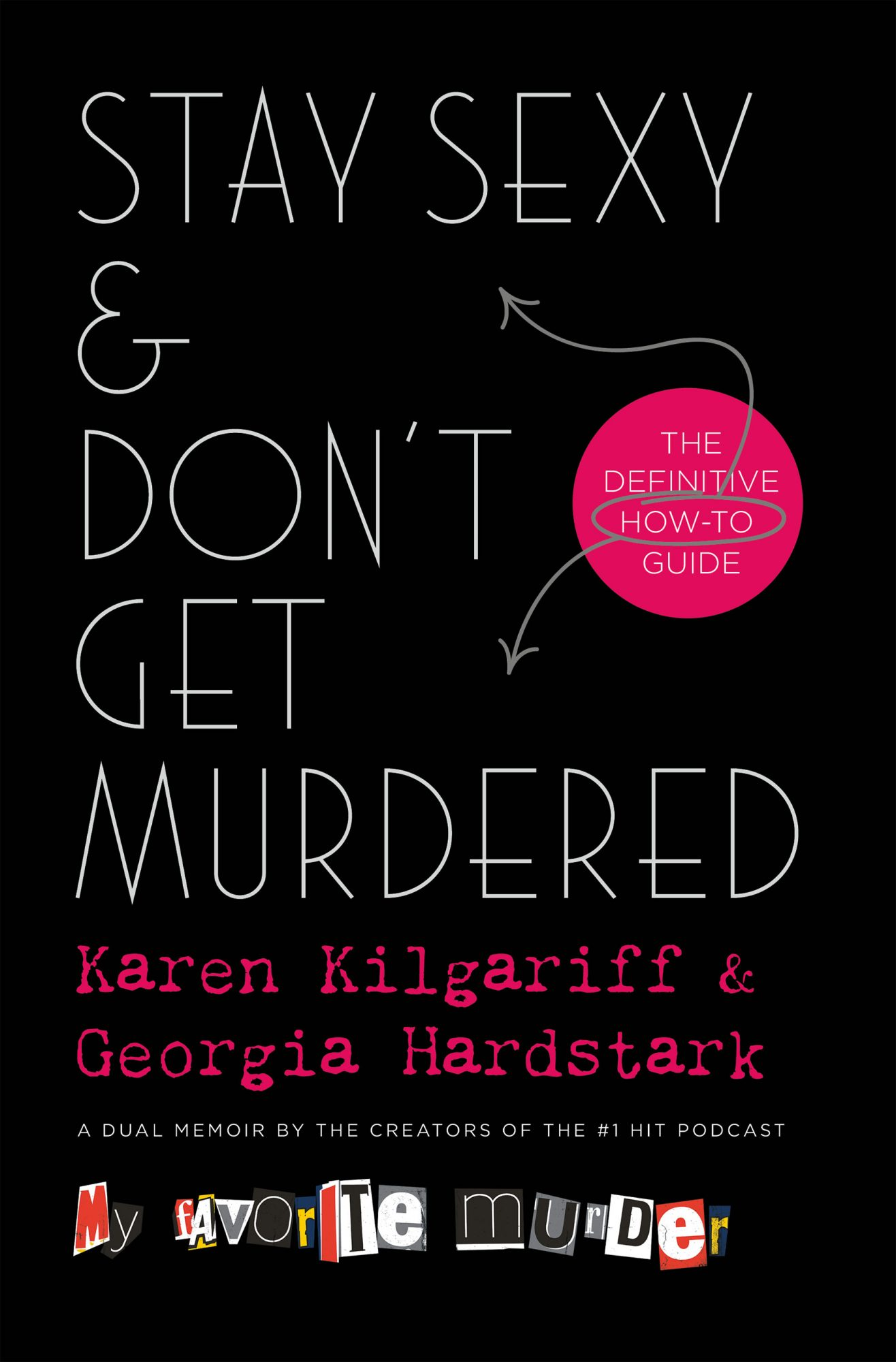 Stay Sexy & Don't Get Murdered by Karen Kilgariff and Georgia Hardstark
