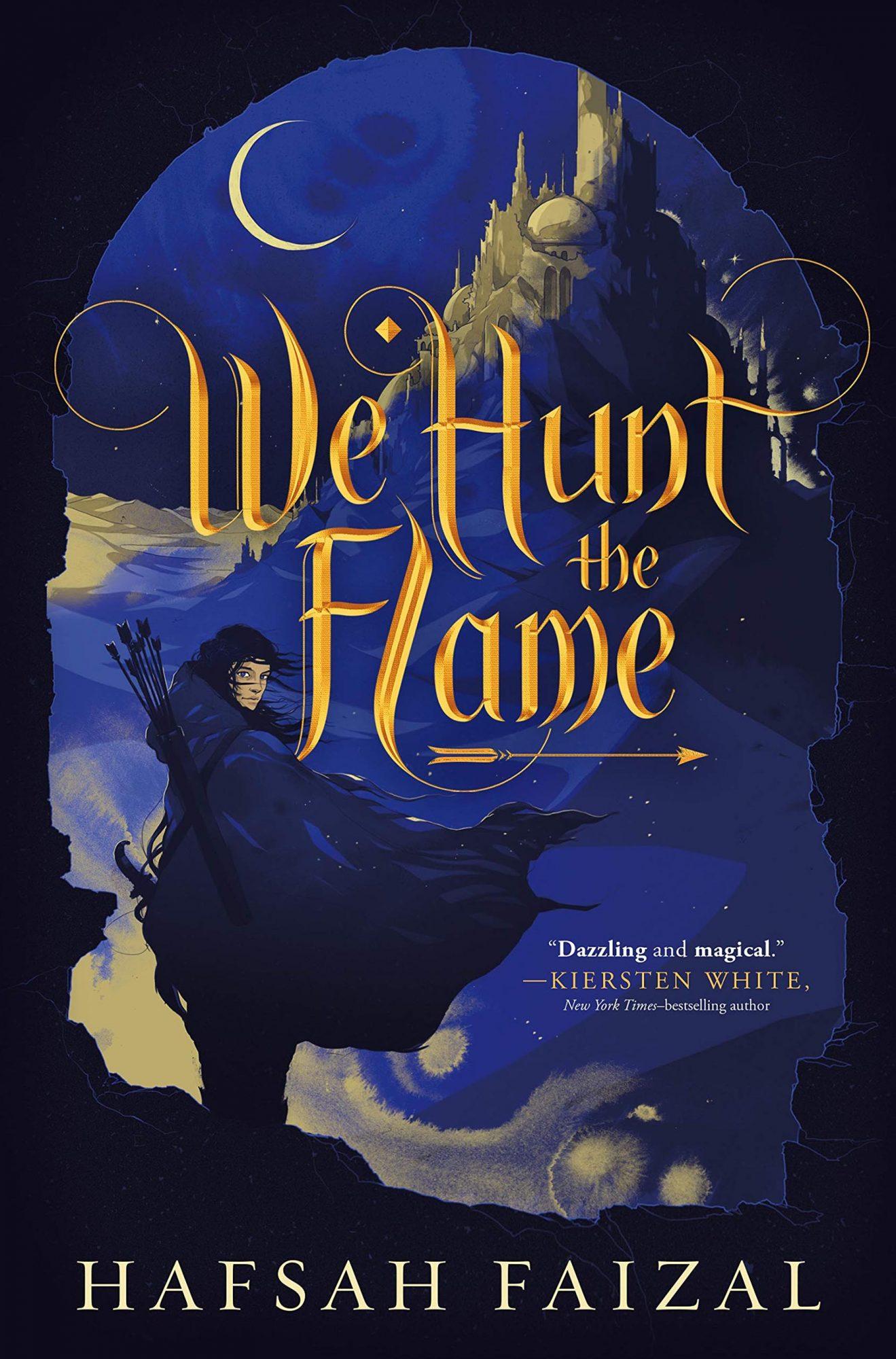 We Hunt the Flame by Hafsah FaizalPublisher: Farrar, Straus and Giroux