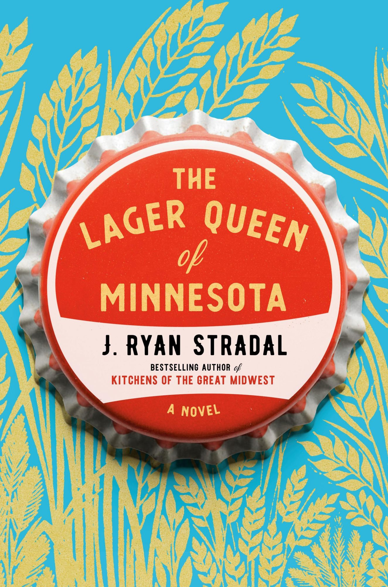 The Lager Queen of Minnesota (2019)Author: J. Ryan Stradal