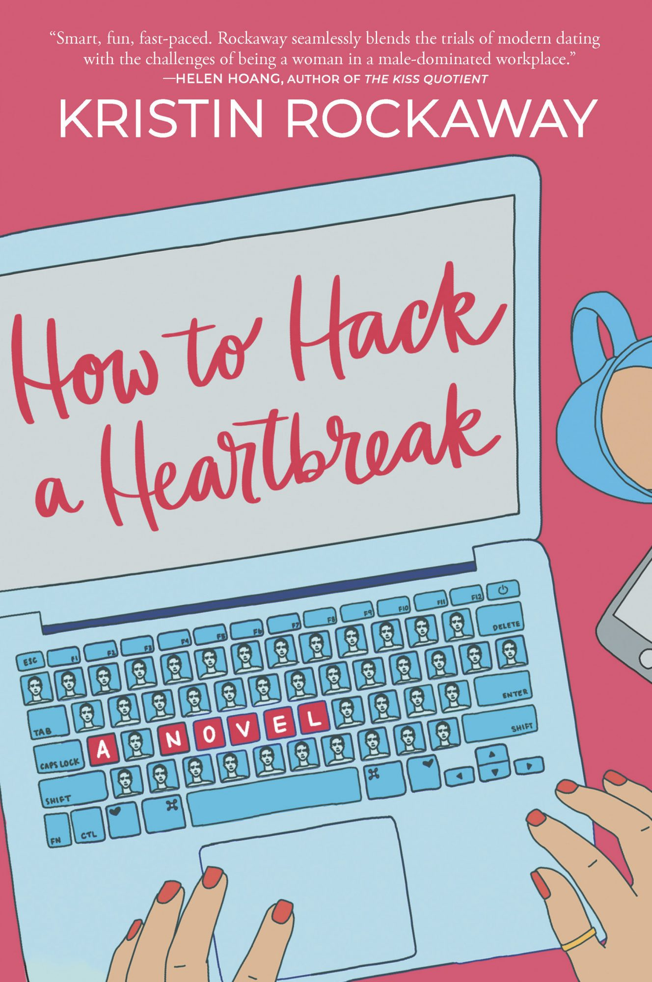 How to Hack a Heartbreak by Kristin Rockaway CR: Harlequin