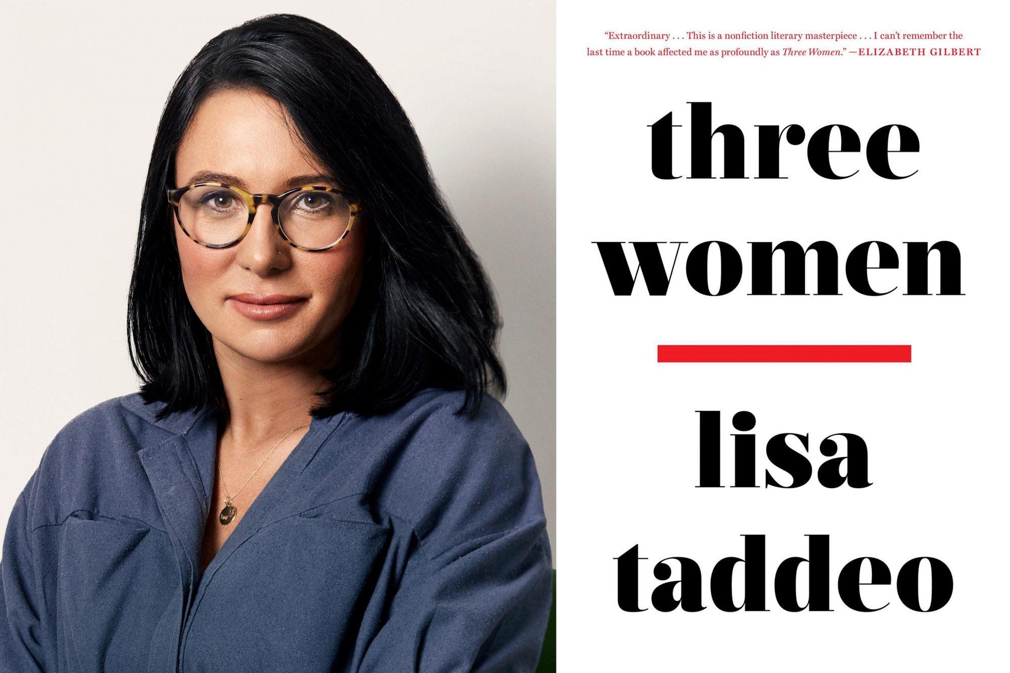 Lisa Taddeo CR: Elisabeth Caren for EW Three Women by Lisa Taddeo CR: Avid Reader Press/Simon + Schuster