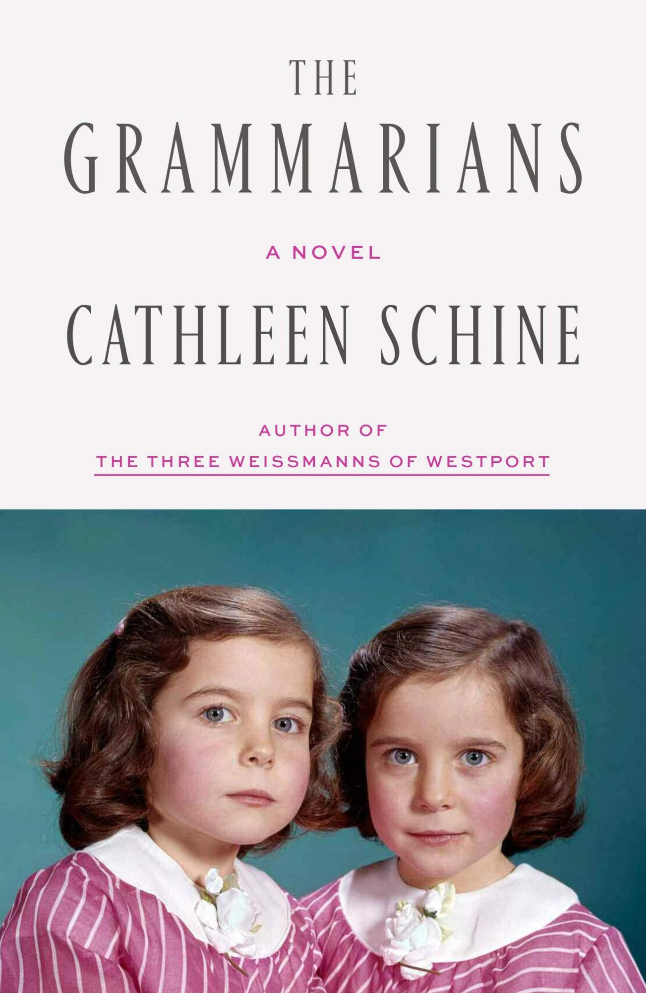 The Grammarians by Cathleen SchinePublisher: Sarah Crichton Books