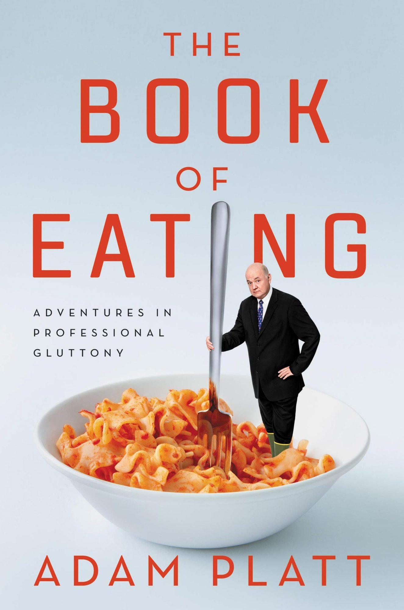 Adam Platt, The Book of EatingPublisher: Ecco