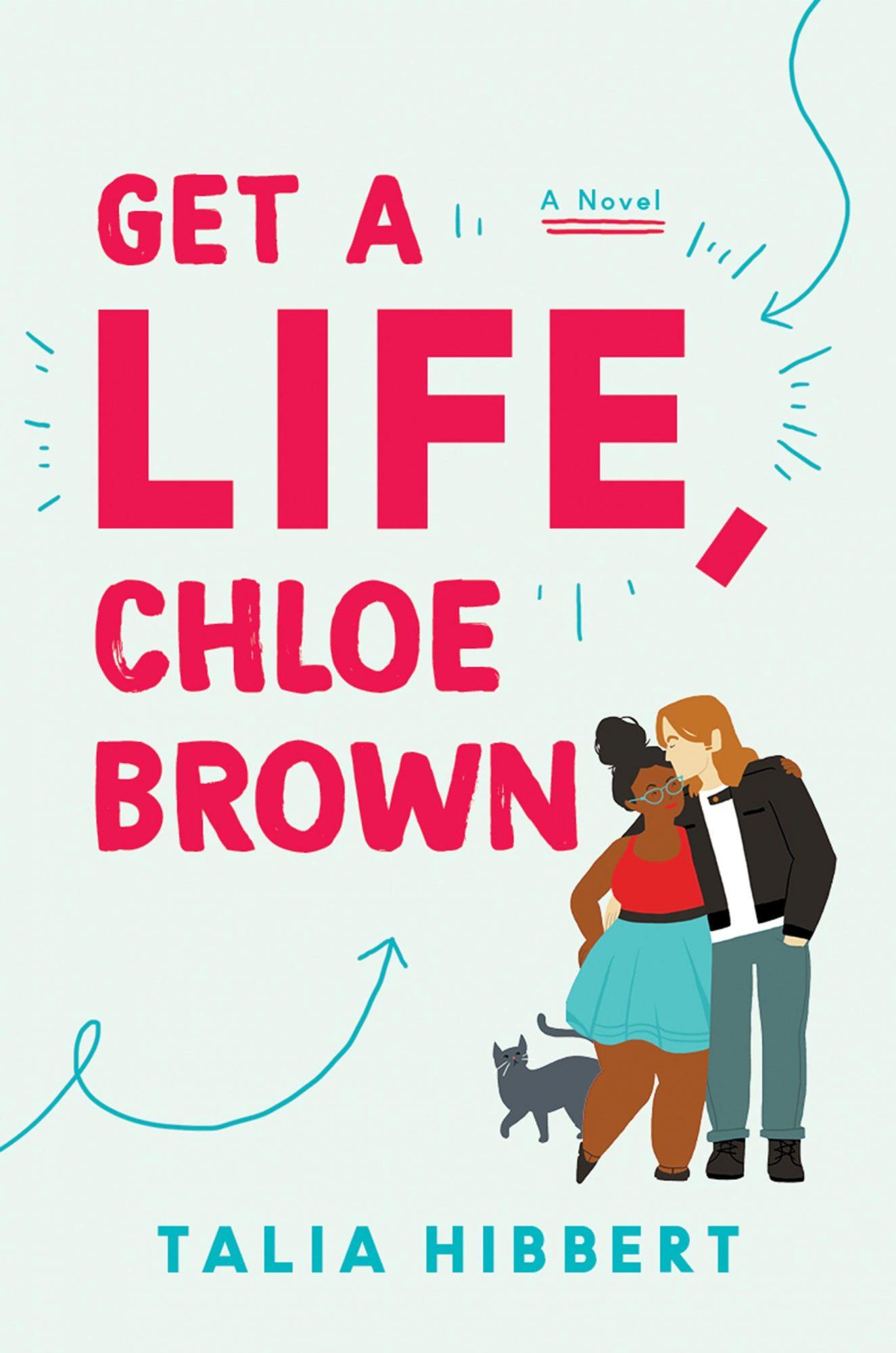 Get a Life, Chloe Brown by Talia HibbertCR: Avon