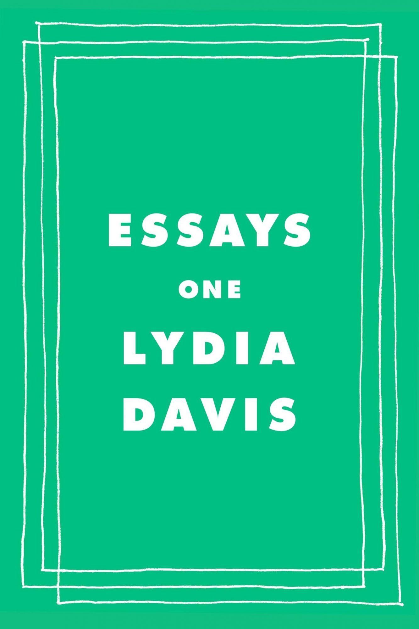 Lydia Davis, Essays OnePublisher: Farrar, Straus and Giroux