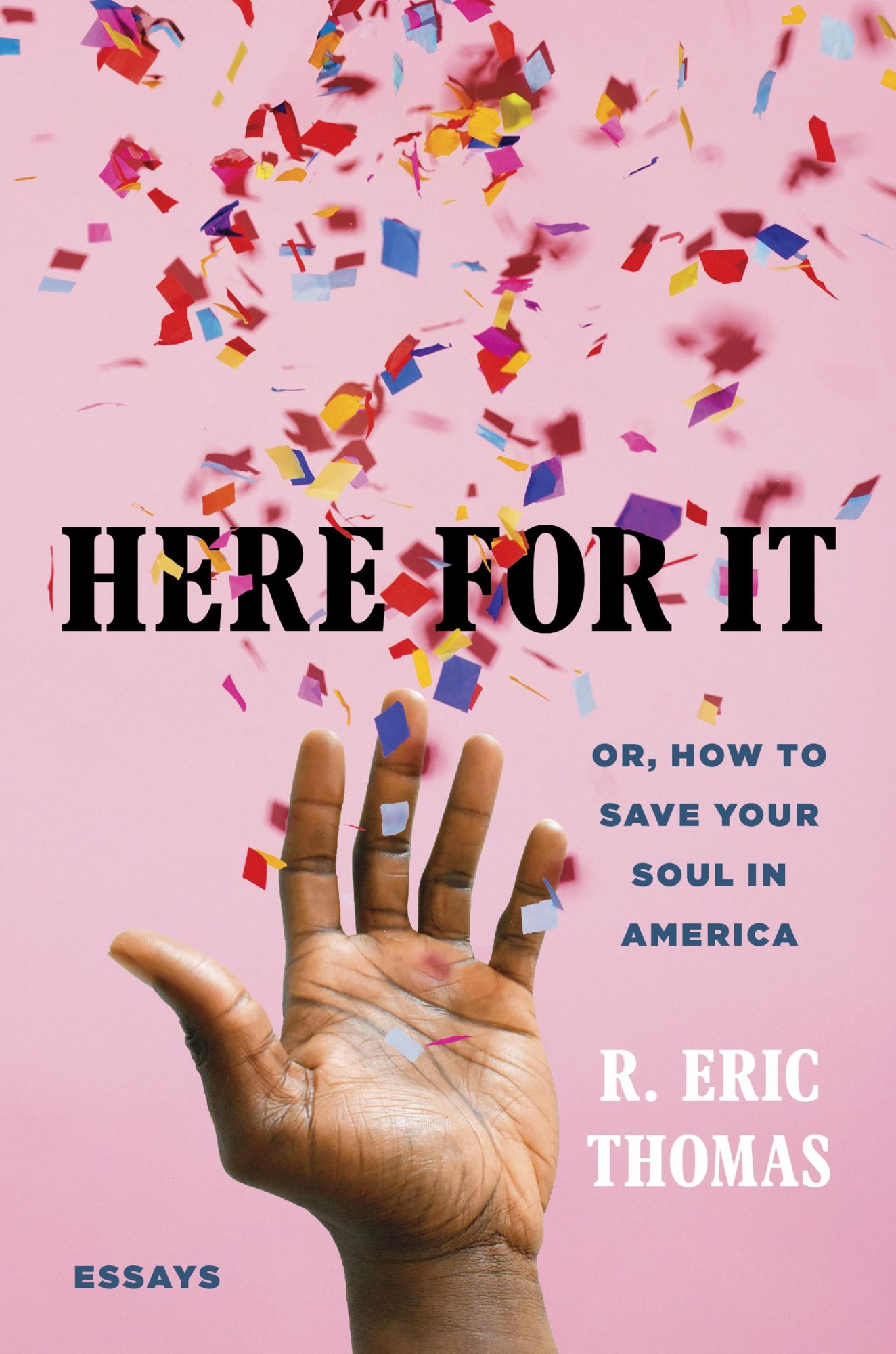 Here for It by R. Eric Thomas
