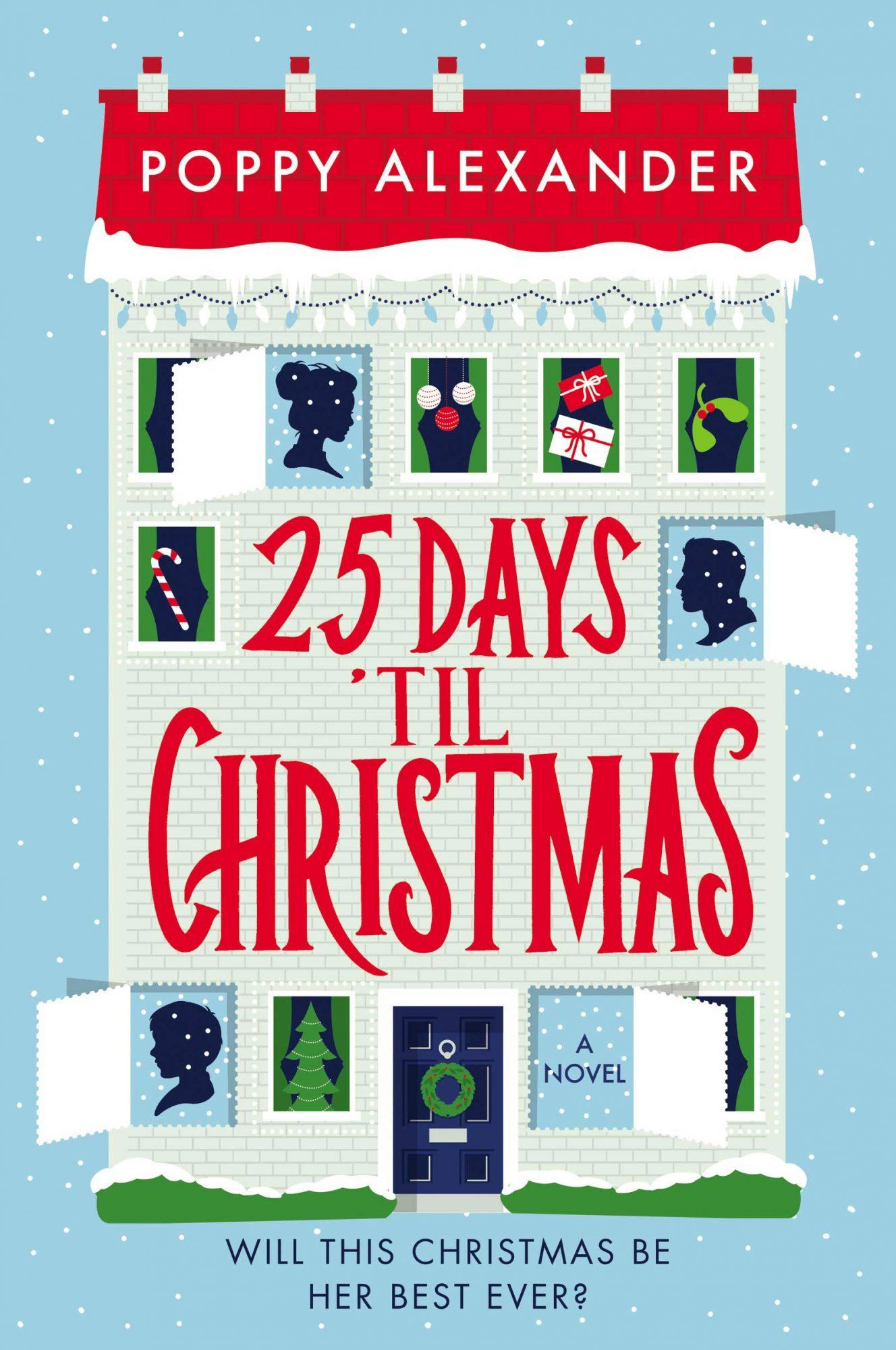 25 Days Till Christmas by Poppy AlexanderPublisher: William Morrow Paperbacks