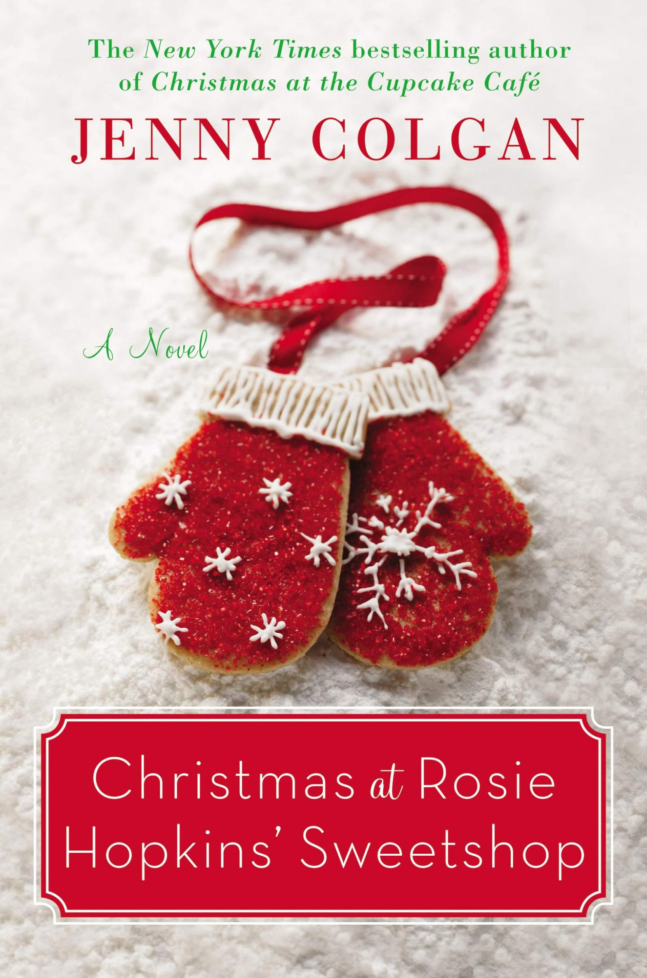 Christmas at Rosie Hopkins' Sweetshop by Jenny ColganPublisher: William Morrow