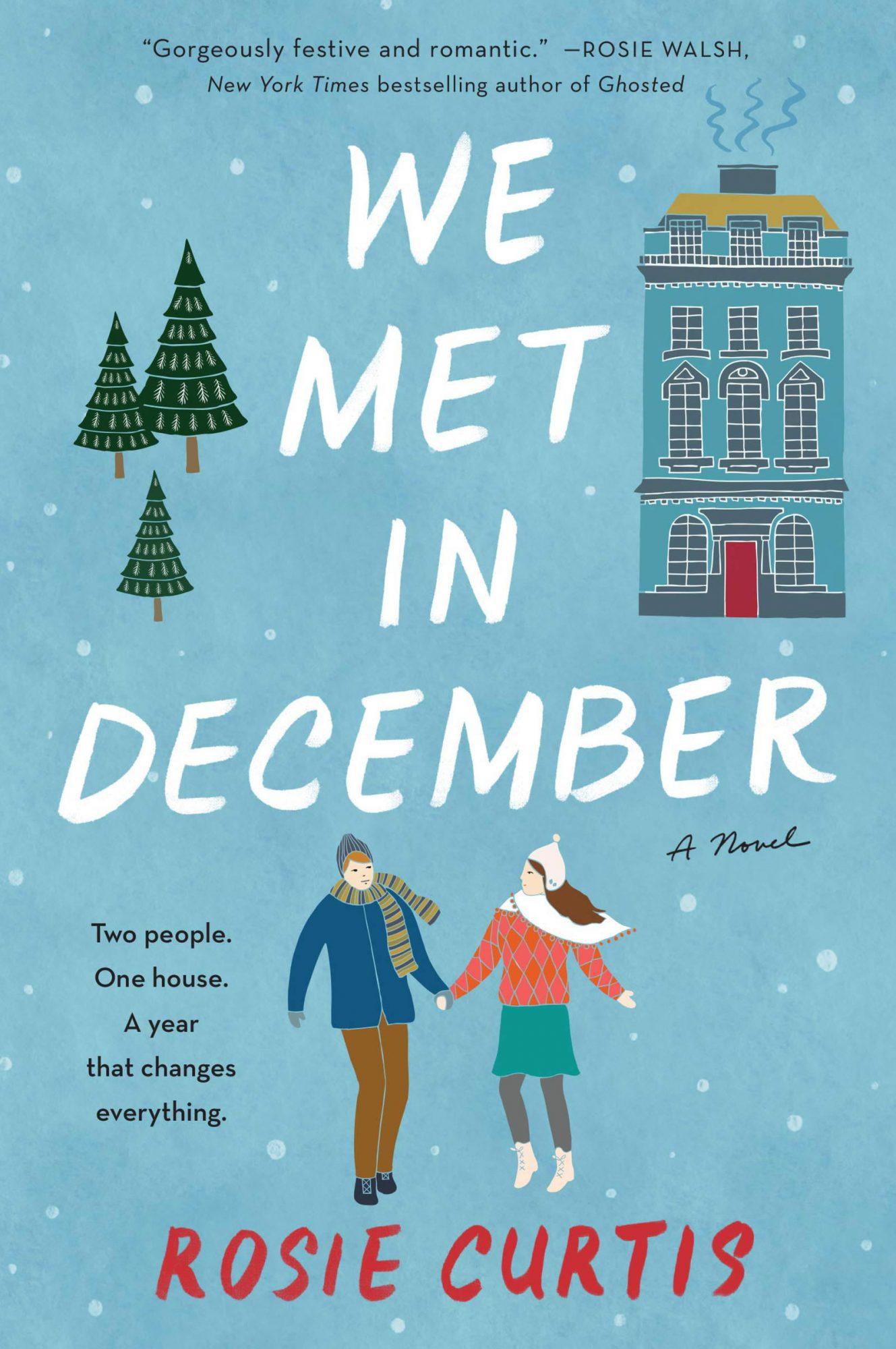 When We Met in December by Rosie CurtisPublisher: William Morrow Paperbacks