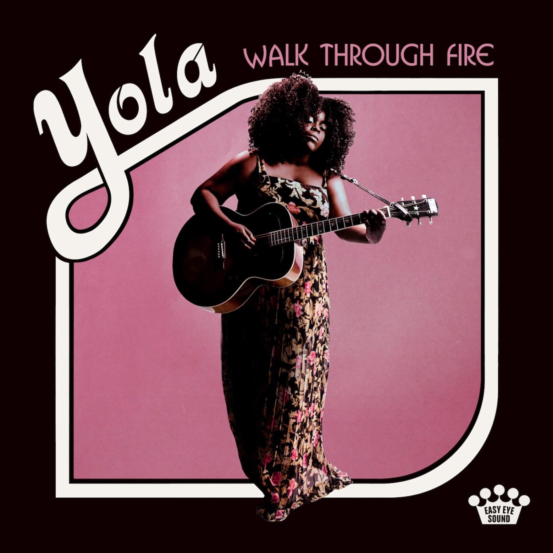 Walk Through Fire by Yola