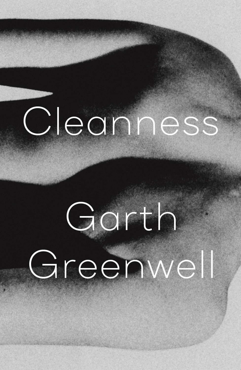 Cleanness by Garth Greenwell — FSG
