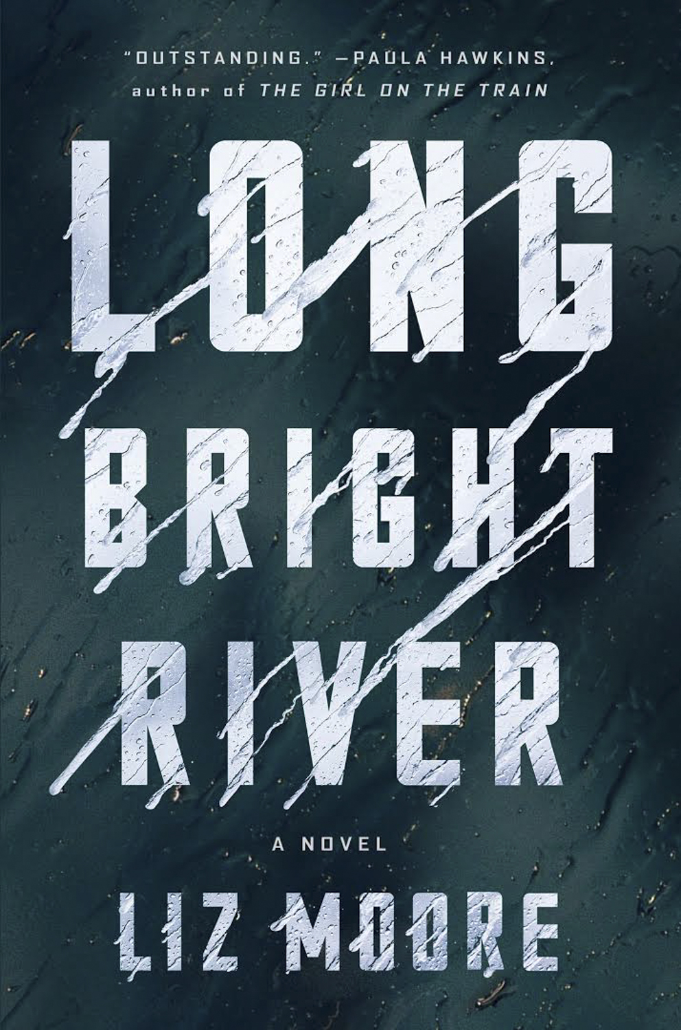 Long Bright River by Liz Moore — Riverhead/PRH
