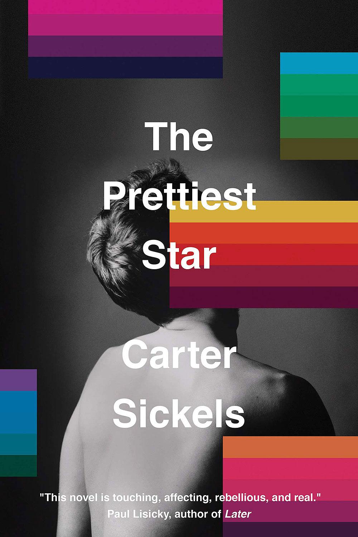 The Prettiest Star by Carter Sickels