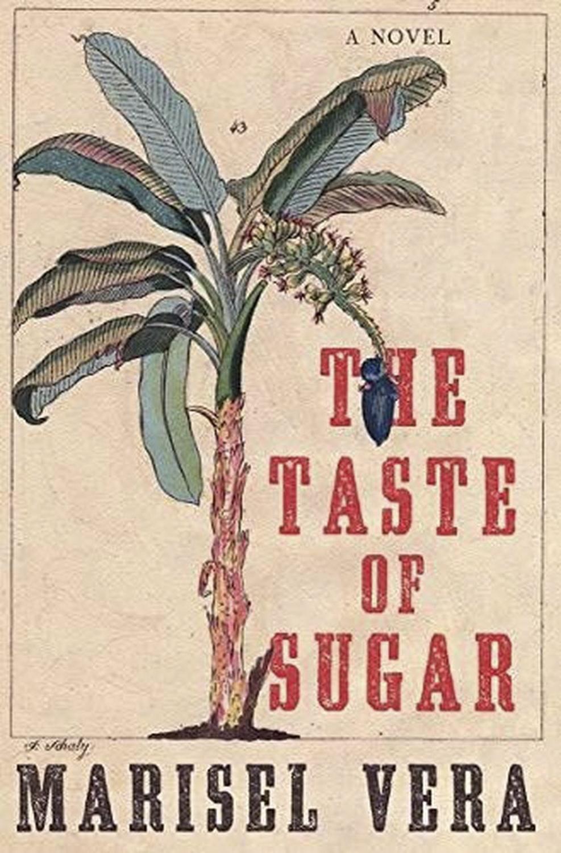 The Taste of Sugar by Marisel Vera