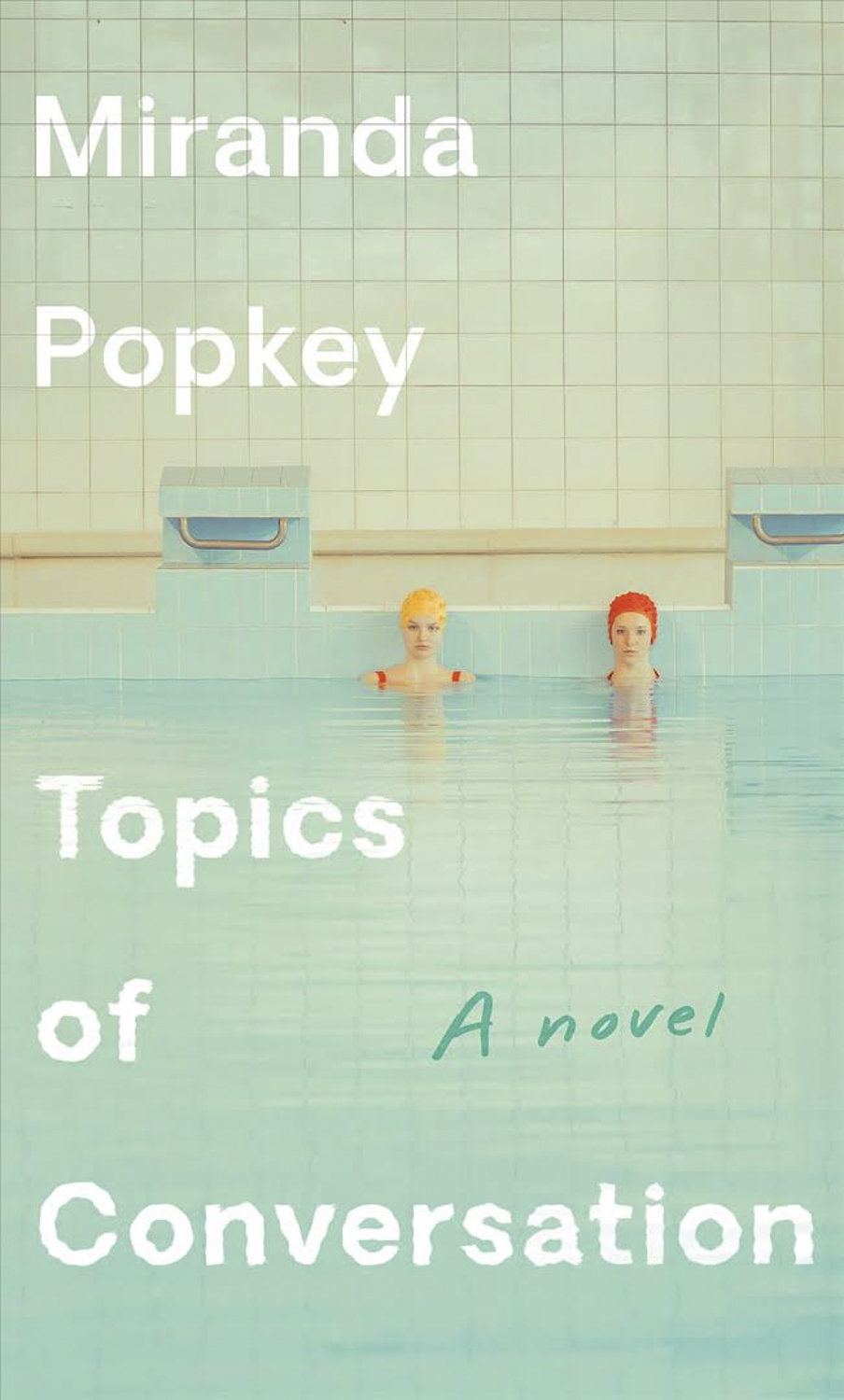 Topics of Conversation by Miranda Popkey — Knopf/PRH