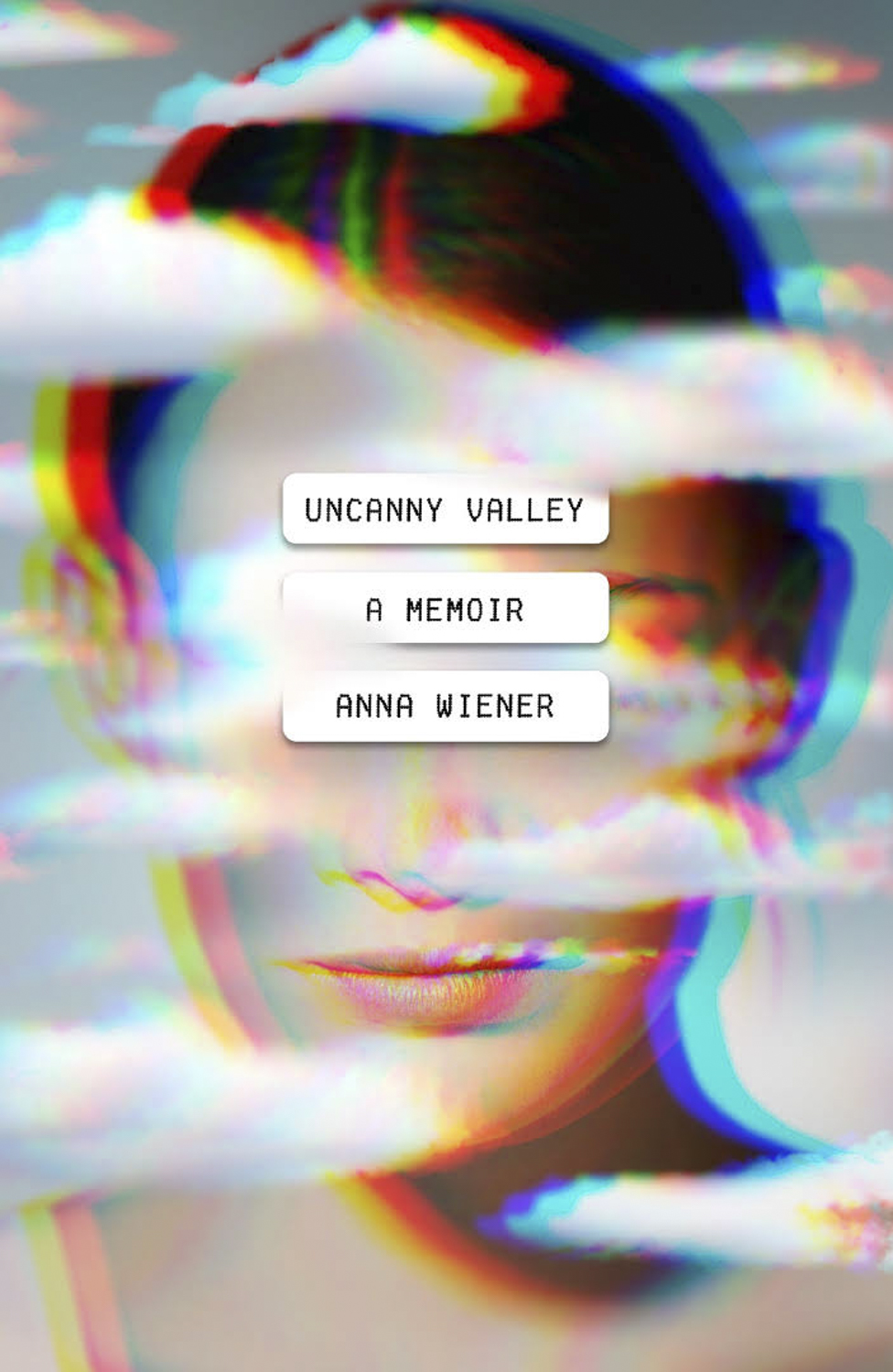 Uncanny Valley by Anna Wiener — FSG